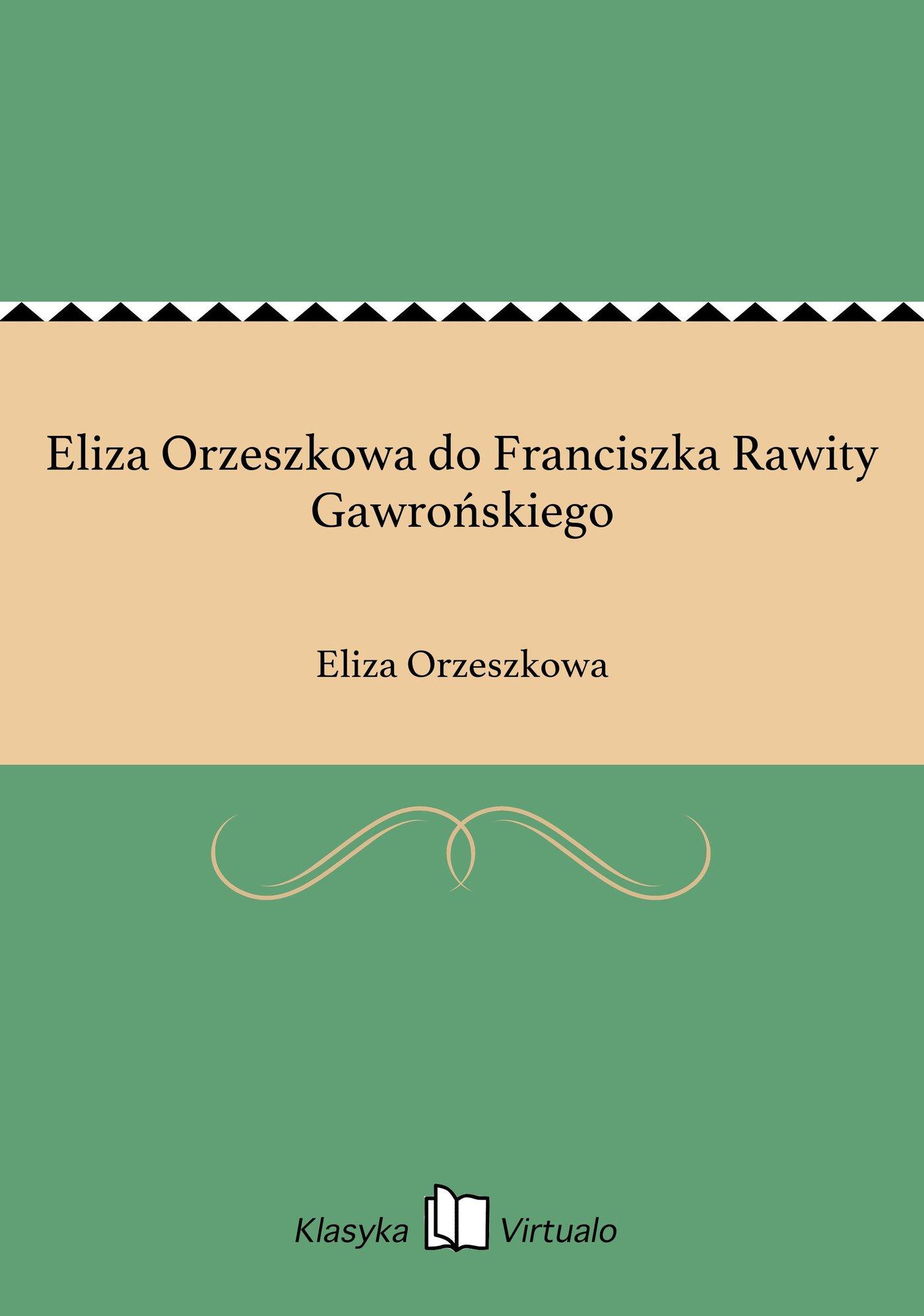Eliza Orzeszkowa do Franciszka Rawity Gawrońskiego - Ebook (Książka EPUB) do pobrania w formacie EPUB