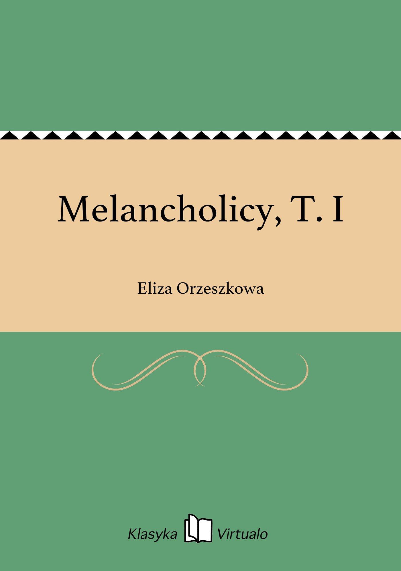 Melancholicy, T. I - Ebook (Książka EPUB) do pobrania w formacie EPUB