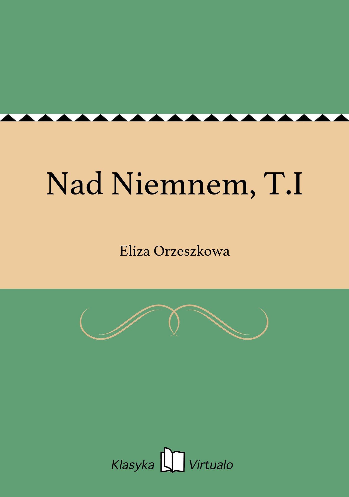 Nad Niemnem, T.I - Ebook (Książka EPUB) do pobrania w formacie EPUB