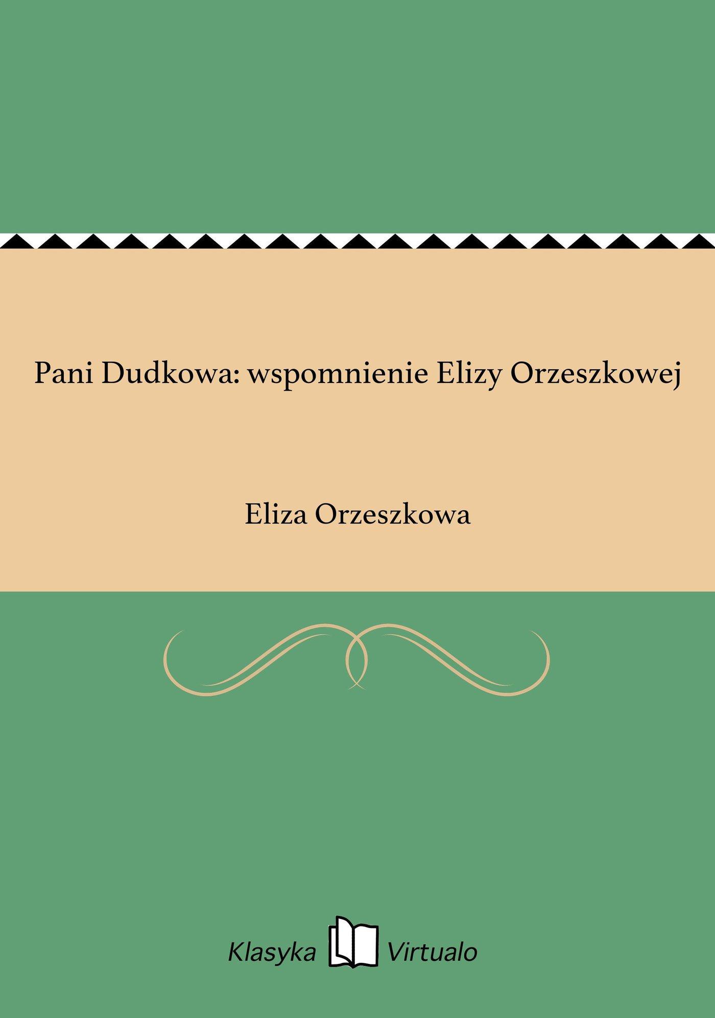 Pani Dudkowa: wspomnienie Elizy Orzeszkowej - Ebook (Książka EPUB) do pobrania w formacie EPUB