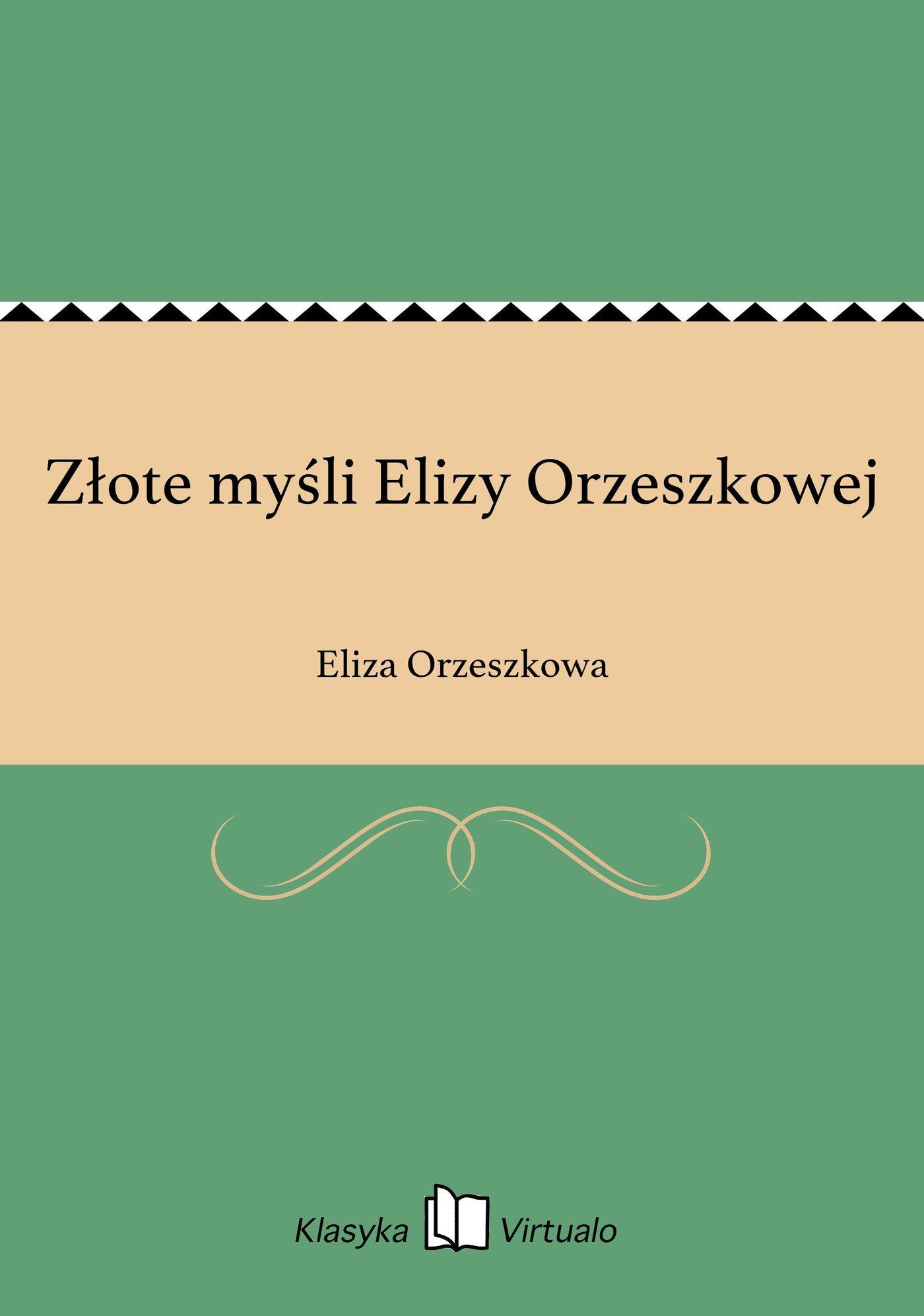 Złote myśli Elizy Orzeszkowej - Ebook (Książka EPUB) do pobrania w formacie EPUB