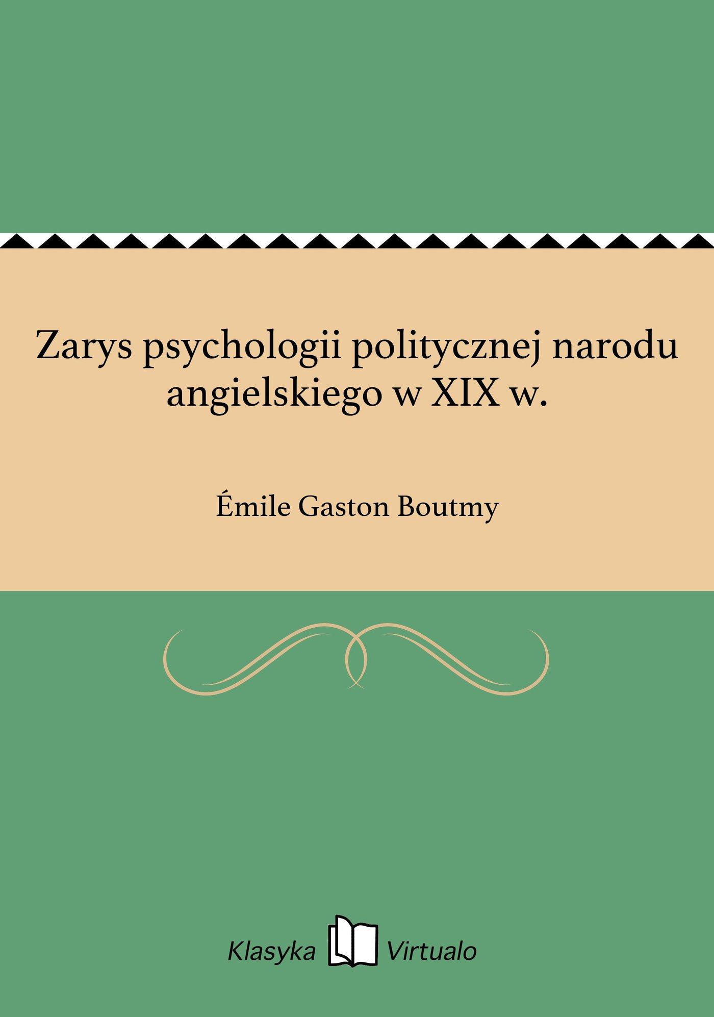 Zarys psychologii politycznej narodu angielskiego w XIX w. - Ebook (Książka EPUB) do pobrania w formacie EPUB