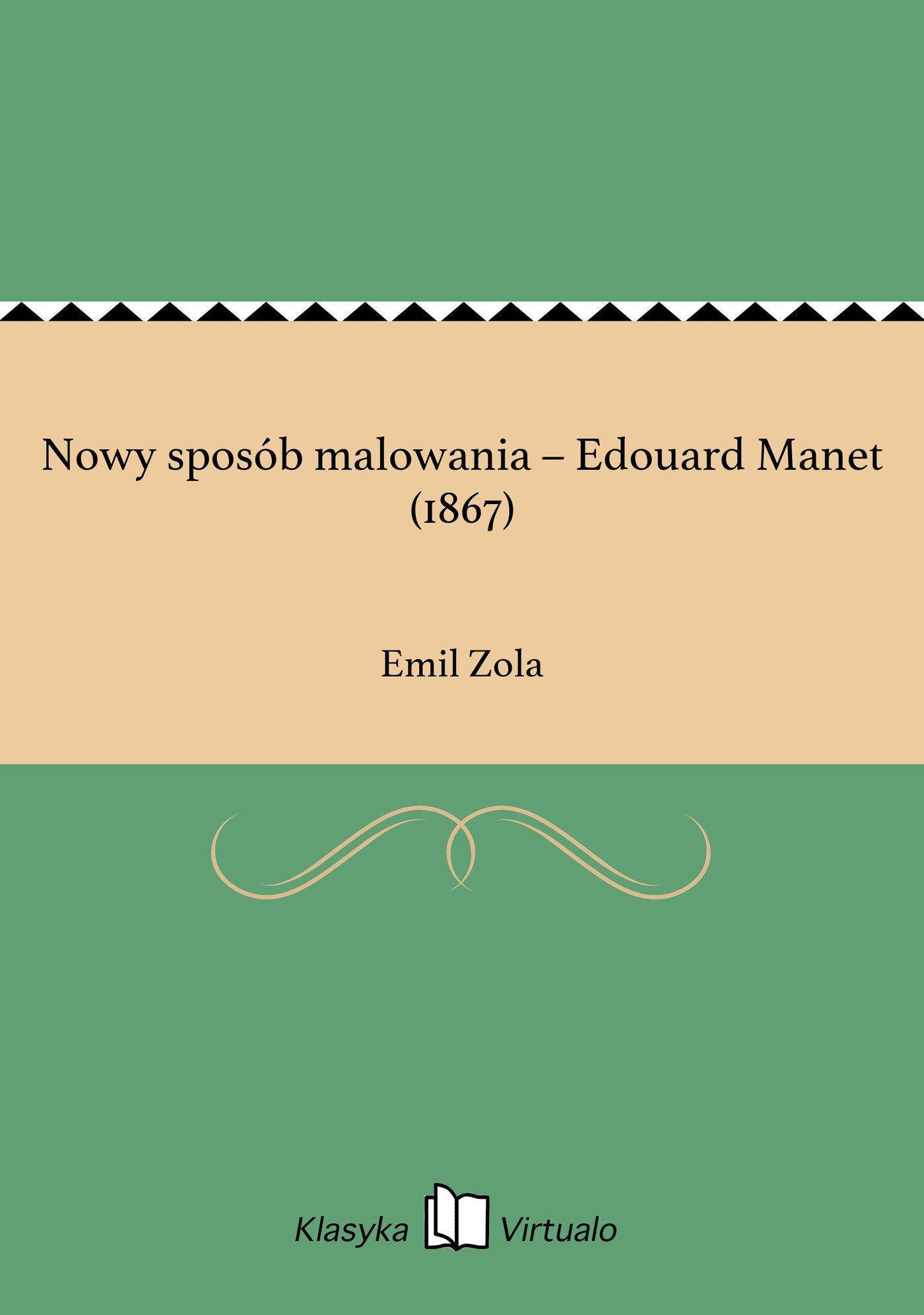 Nowy sposób malowania – Edouard Manet (1867) - Ebook (Książka EPUB) do pobrania w formacie EPUB