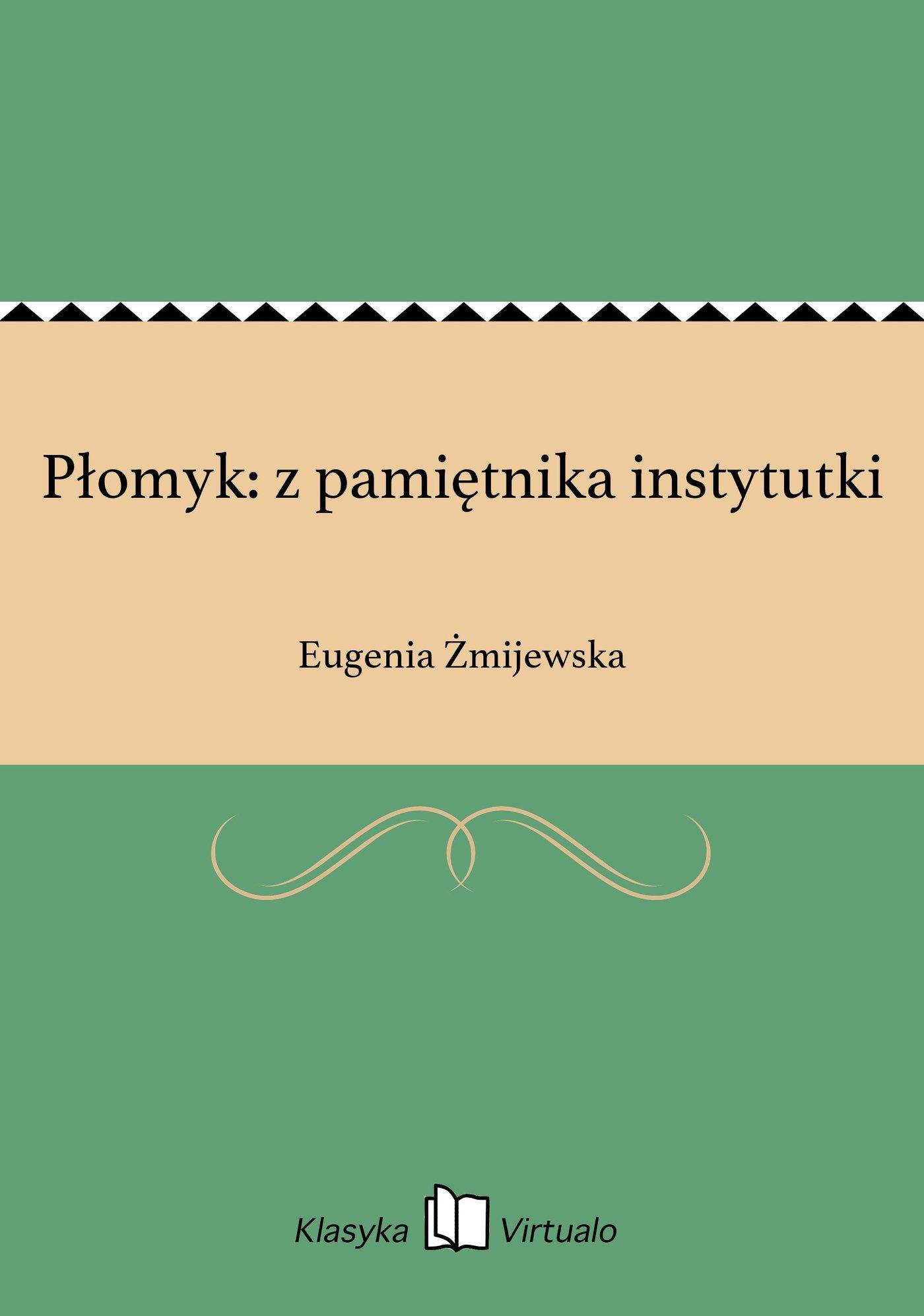 Płomyk: z pamiętnika instytutki - Ebook (Książka EPUB) do pobrania w formacie EPUB