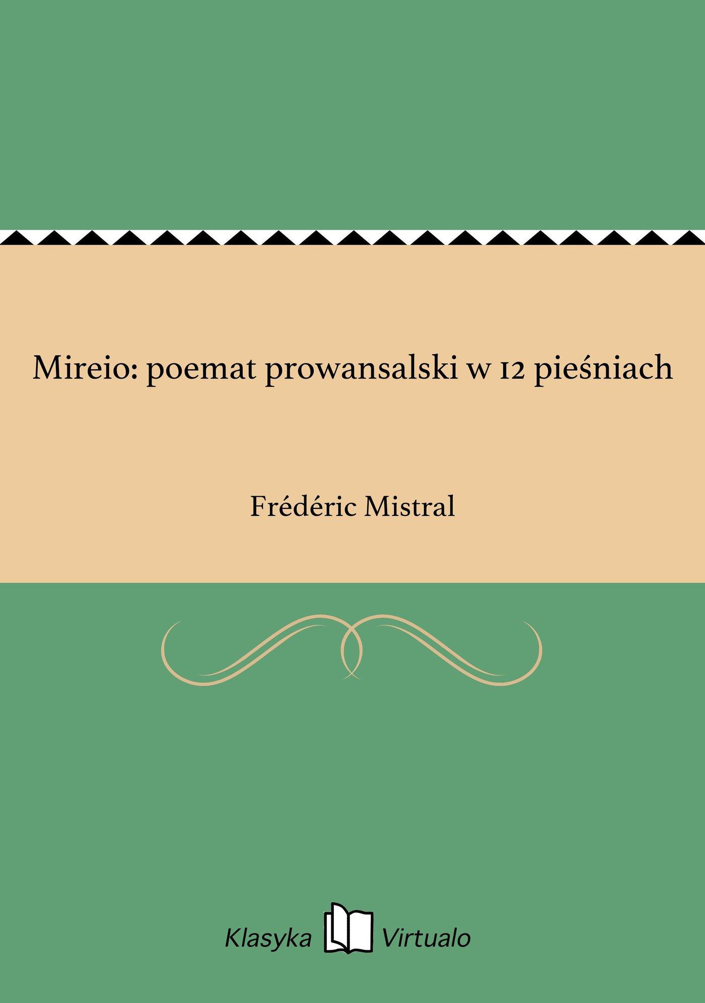 Mireio: poemat prowansalski w 12 pieśniach - Ebook (Książka EPUB) do pobrania w formacie EPUB