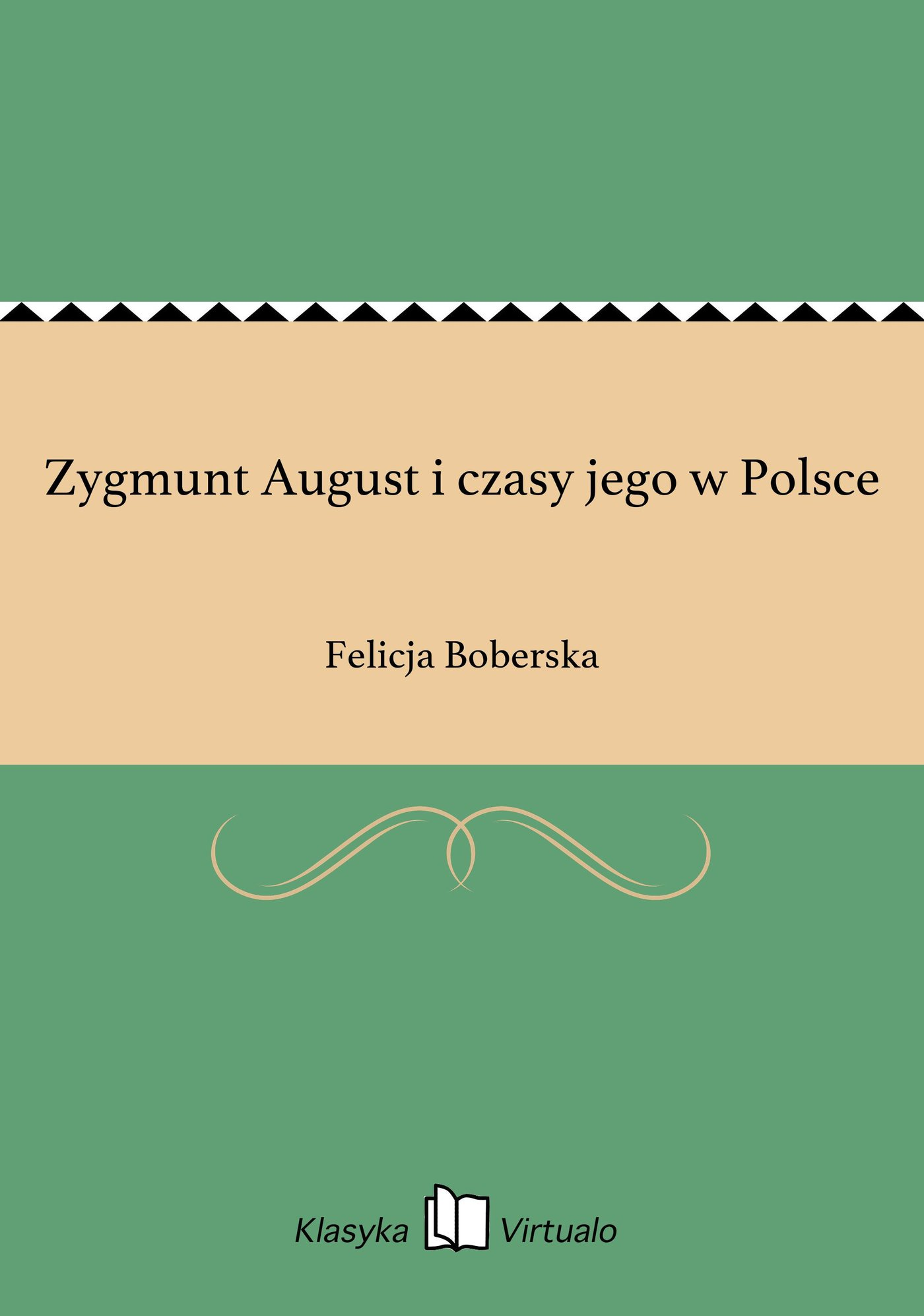 Zygmunt August i czasy jego w Polsce - Ebook (Książka EPUB) do pobrania w formacie EPUB