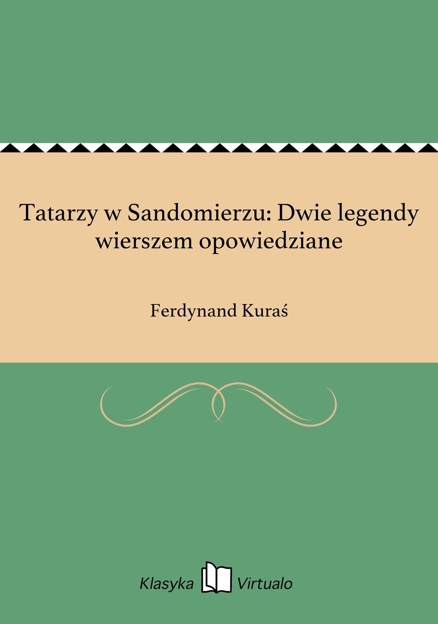 Tatarzy w Sandomierzu: Dwie legendy wierszem opowiedziane - Ebook (Książka EPUB) do pobrania w formacie EPUB