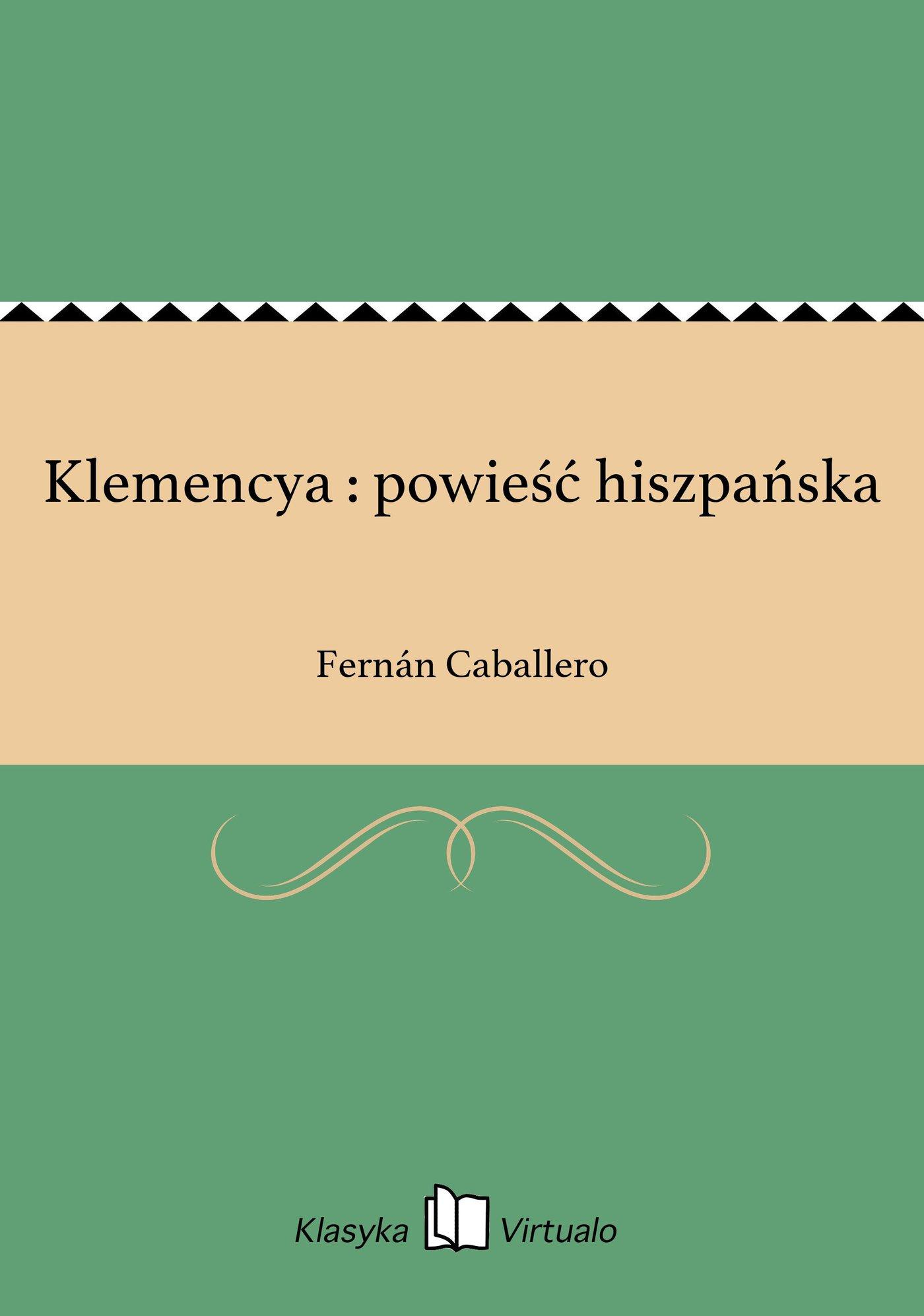 Klemencya : powieść hiszpańska - Ebook (Książka EPUB) do pobrania w formacie EPUB