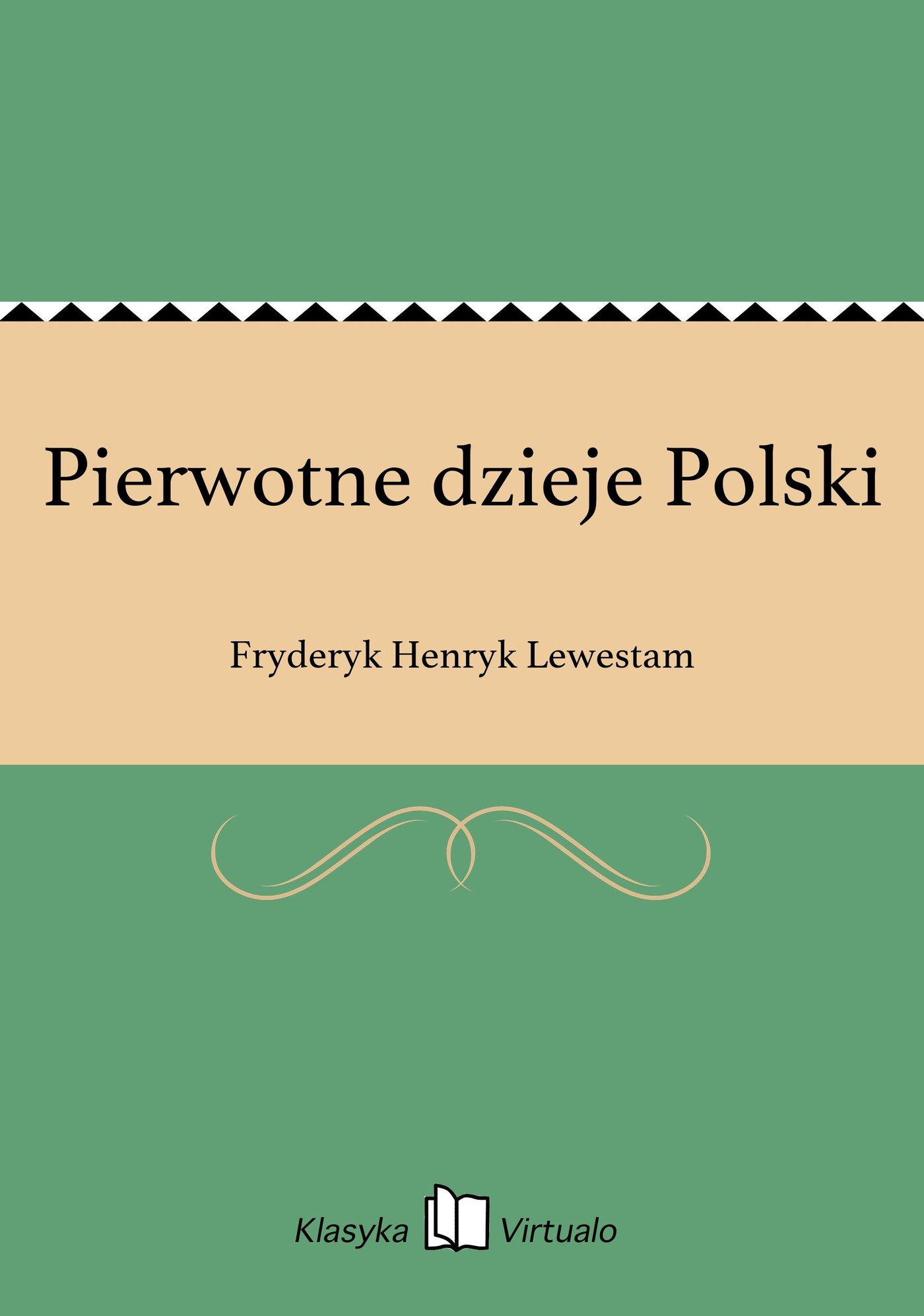 Pierwotne dzieje Polski - Ebook (Książka EPUB) do pobrania w formacie EPUB