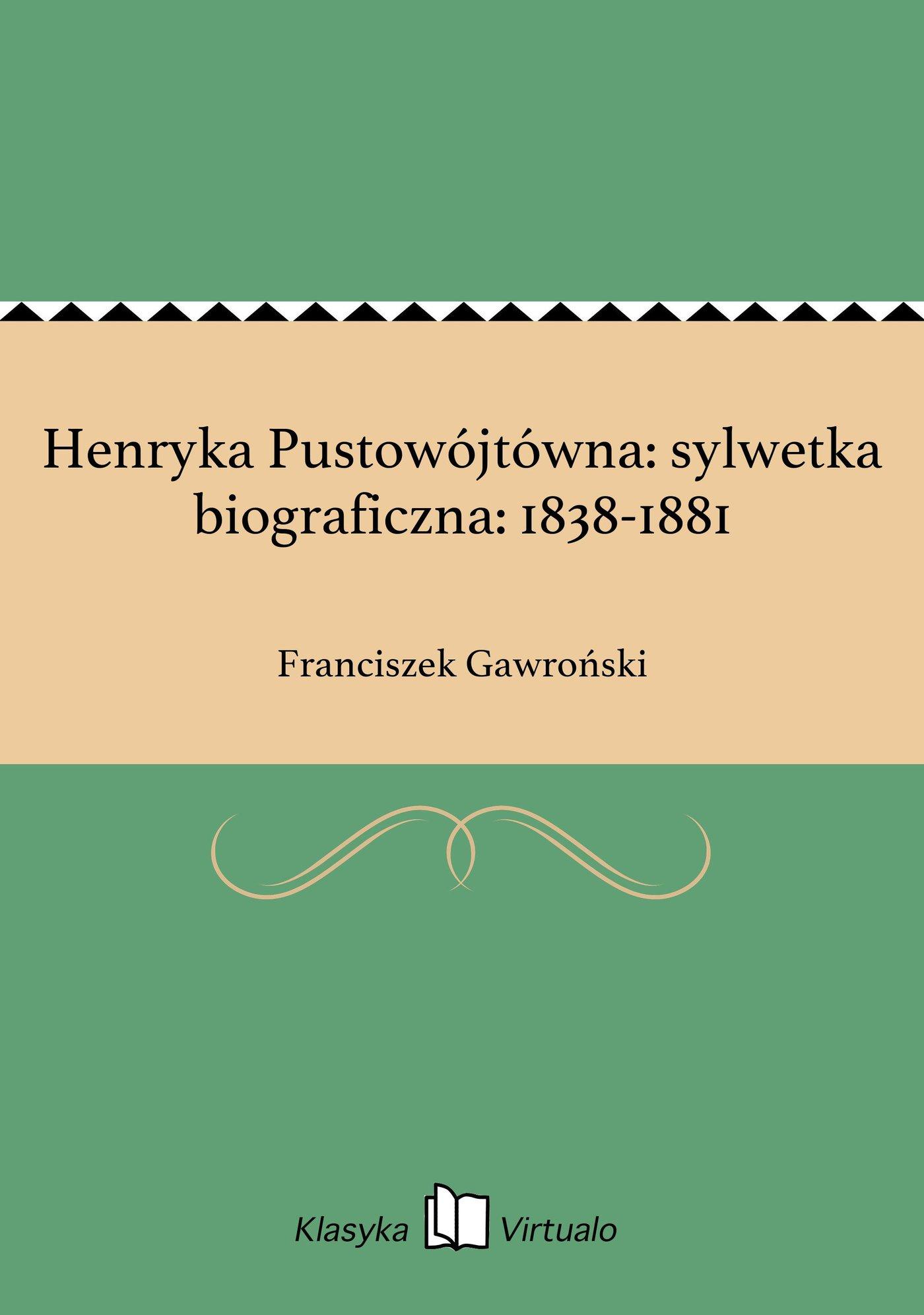 Henryka Pustowójtówna: sylwetka biograficzna: 1838-1881 - Ebook (Książka EPUB) do pobrania w formacie EPUB