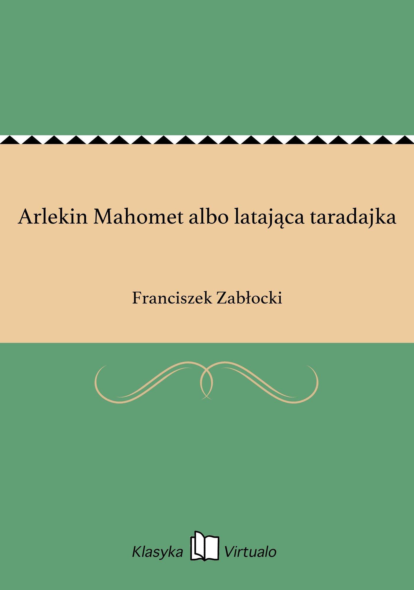 Arlekin Mahomet albo latająca taradajka - Ebook (Książka EPUB) do pobrania w formacie EPUB
