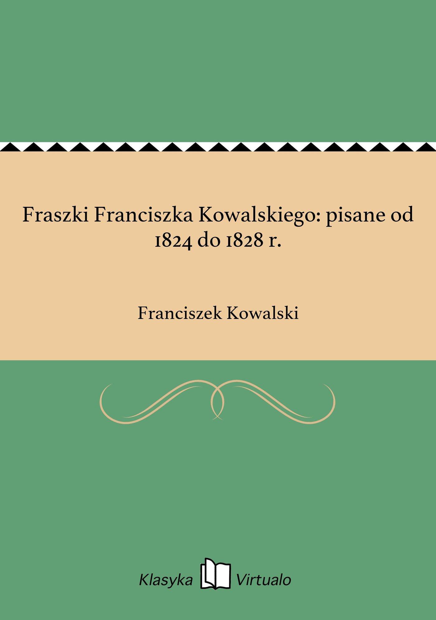 Fraszki Franciszka Kowalskiego: pisane od 1824 do 1828 r. - Ebook (Książka EPUB) do pobrania w formacie EPUB