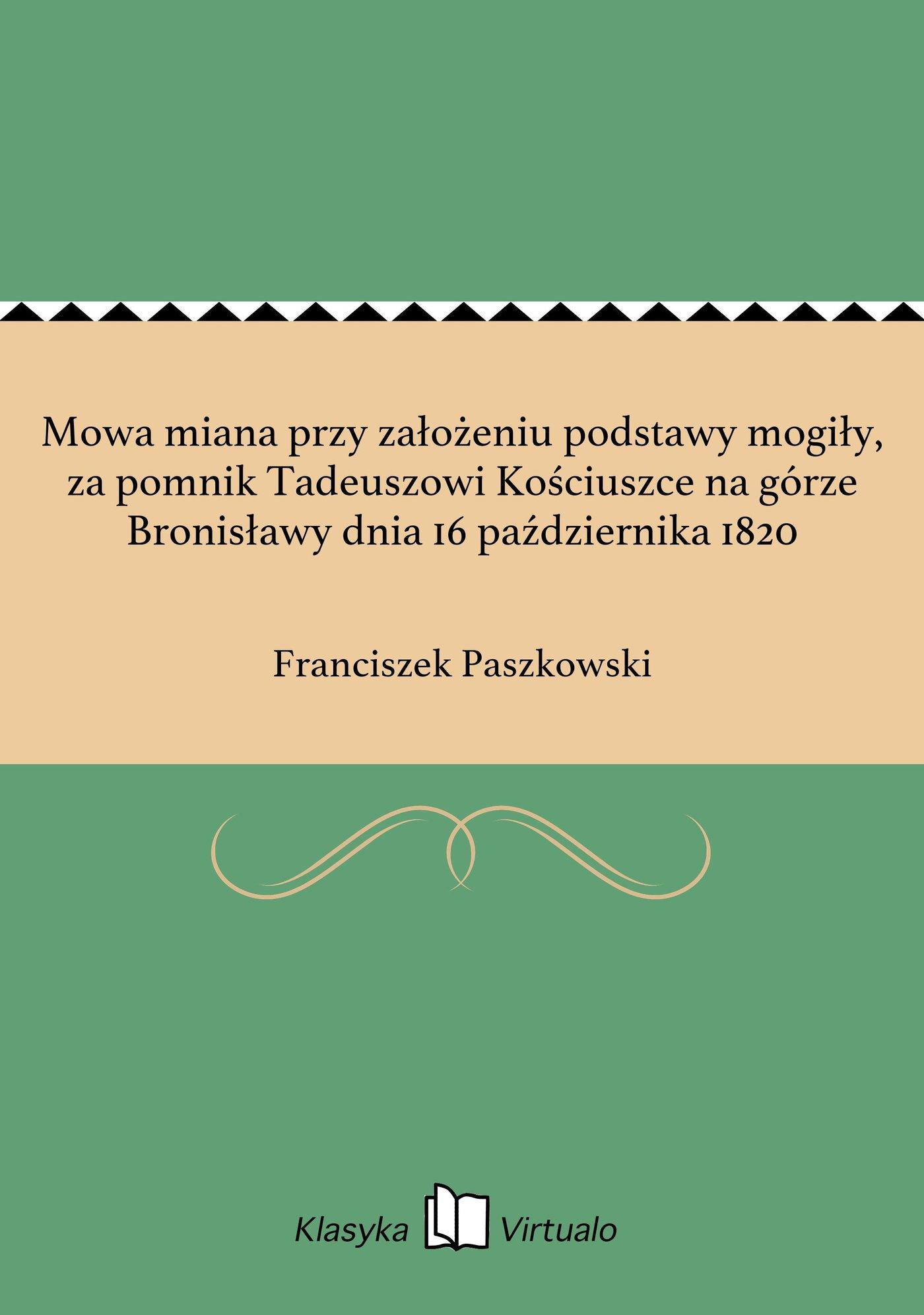 Mowa miana przy założeniu podstawy mogiły, za pomnik Tadeuszowi Kościuszce na górze Bronisławy dnia 16 października 1820 - Ebook (Książka EPUB) do pobrania w formacie EPUB