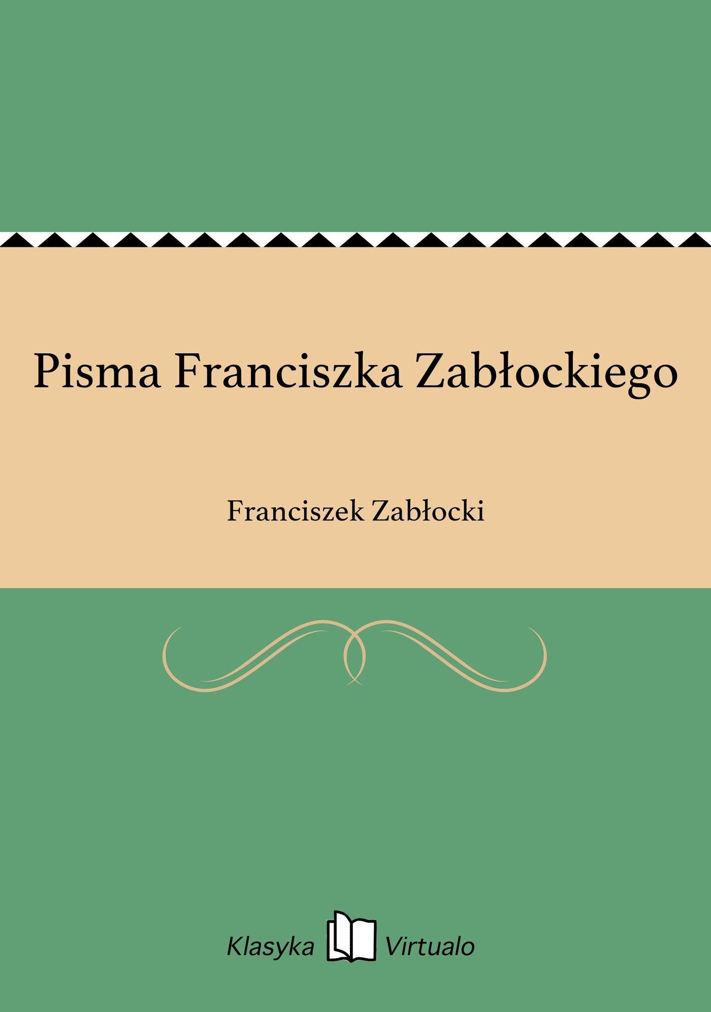 Pisma Franciszka Zabłockiego - Ebook (Książka EPUB) do pobrania w formacie EPUB