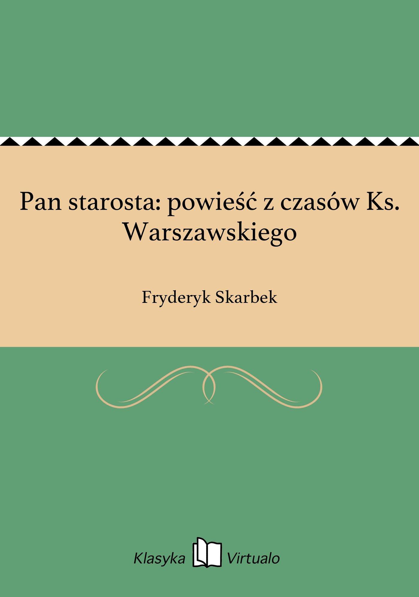 Pan starosta: powieść z czasów Ks. Warszawskiego - Ebook (Książka EPUB) do pobrania w formacie EPUB