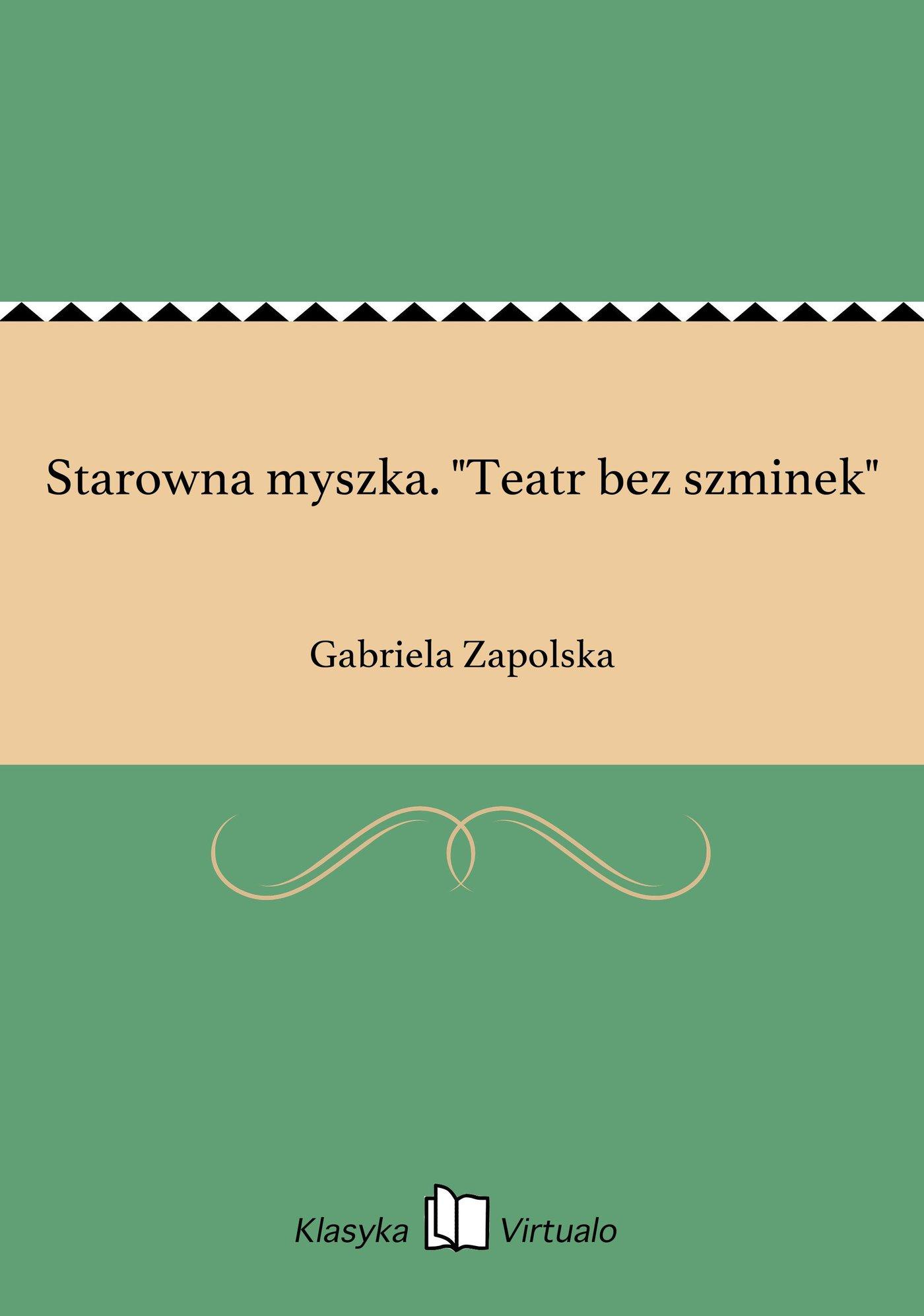 """Starowna myszka. """"Teatr bez szminek"""" - Ebook (Książka EPUB) do pobrania w formacie EPUB"""