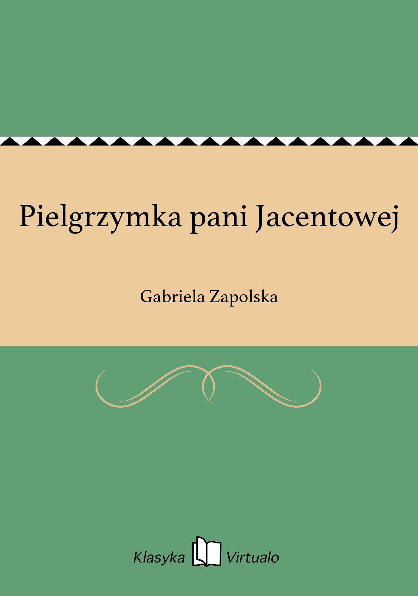 Pielgrzymka pani Jacentowej - Ebook (Książka EPUB) do pobrania w formacie EPUB