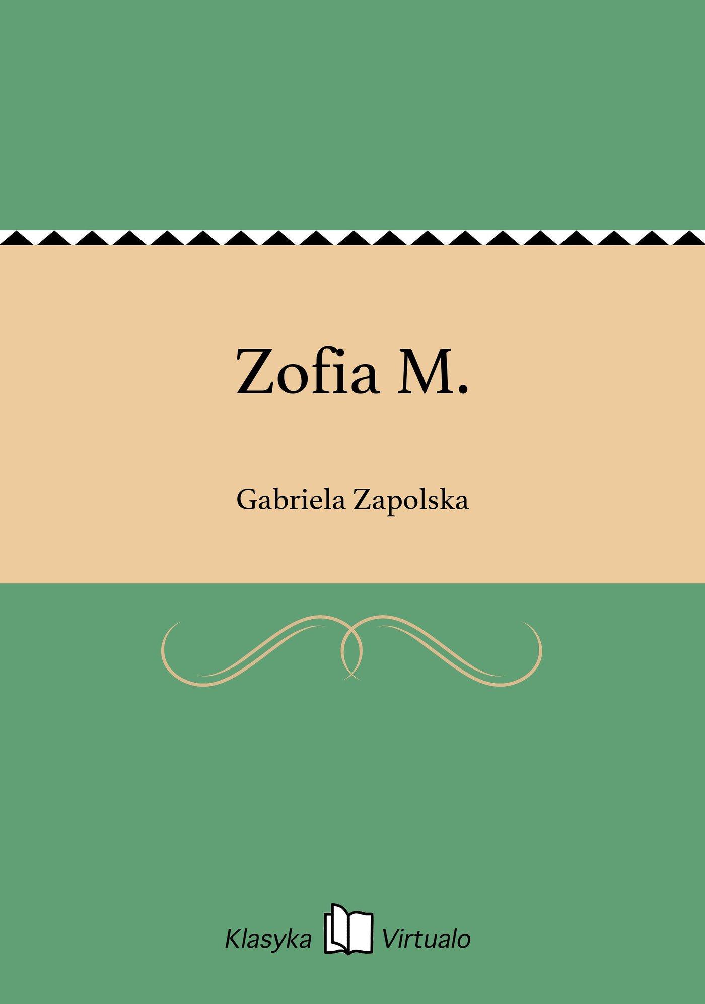 Zofia M. - Ebook (Książka EPUB) do pobrania w formacie EPUB