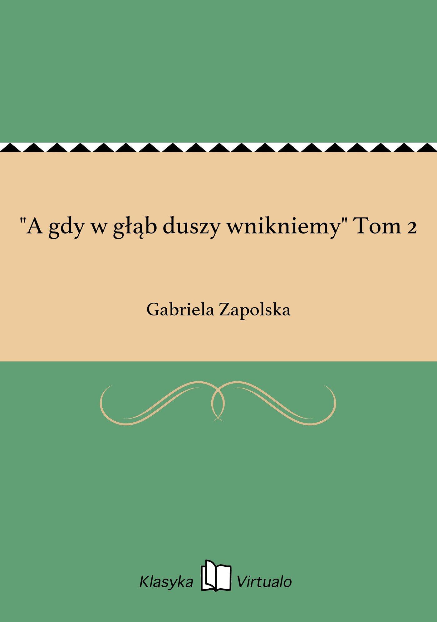 """""""A gdy w głąb duszy wnikniemy"""" Tom 2 - Ebook (Książka EPUB) do pobrania w formacie EPUB"""