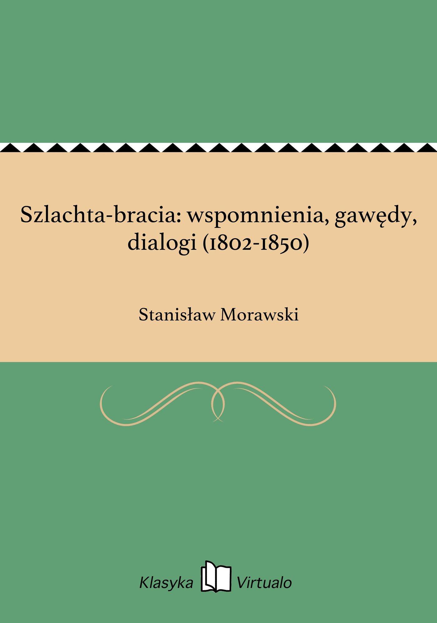 Szlachta-bracia: wspomnienia, gawędy, dialogi (1802-1850) - Ebook (Książka EPUB) do pobrania w formacie EPUB