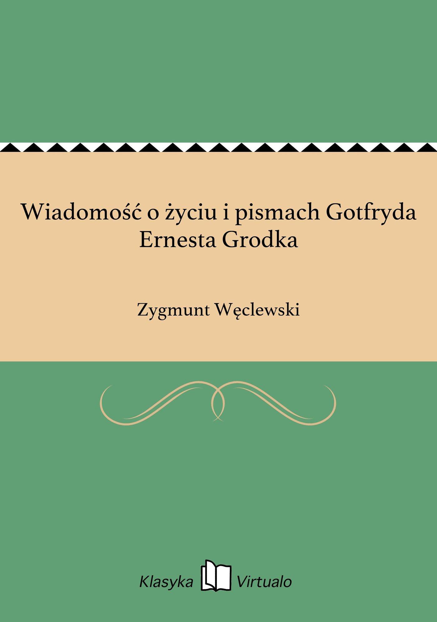 Wiadomość o życiu i pismach Gotfryda Ernesta Grodka - Ebook (Książka EPUB) do pobrania w formacie EPUB