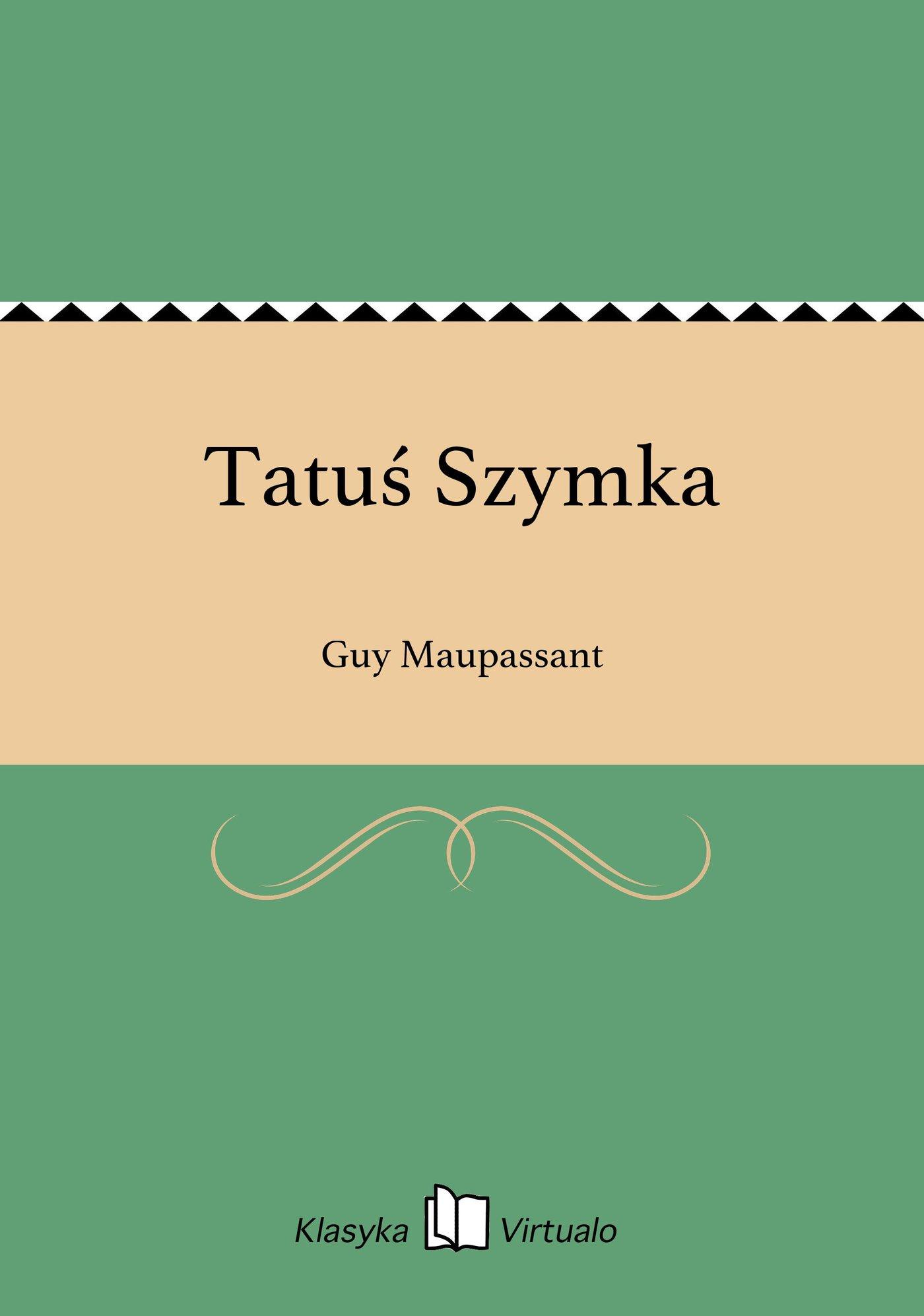 Tatuś Szymka - Ebook (Książka EPUB) do pobrania w formacie EPUB