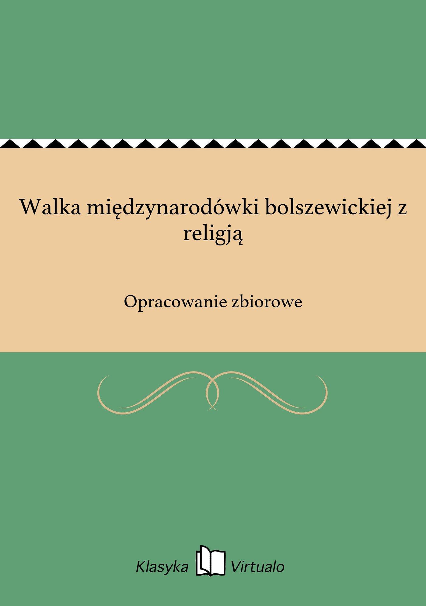 Walka międzynarodówki bolszewickiej z religją - Ebook (Książka EPUB) do pobrania w formacie EPUB