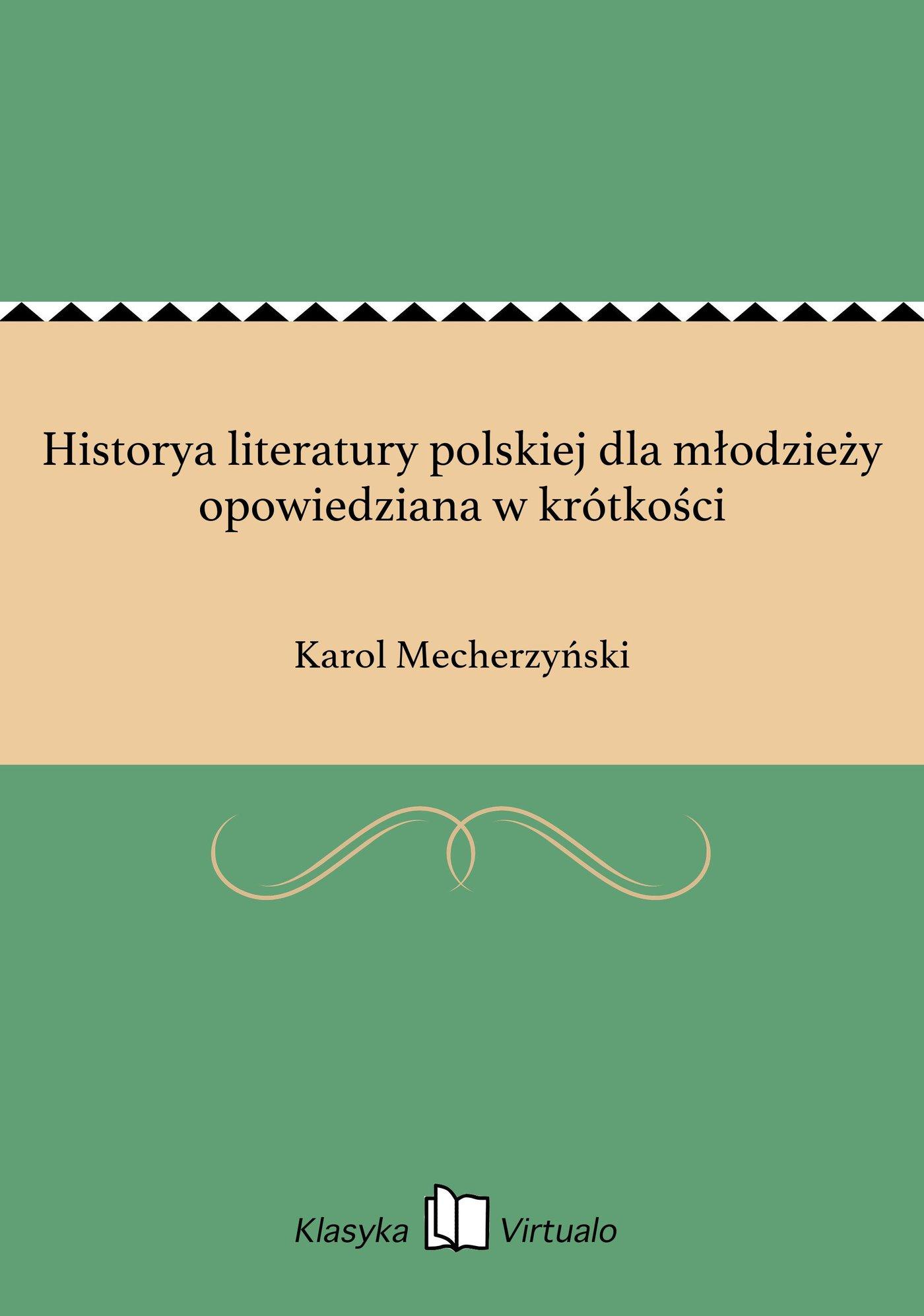 Historya literatury polskiej dla młodzieży opowiedziana w krótkości - Ebook (Książka EPUB) do pobrania w formacie EPUB