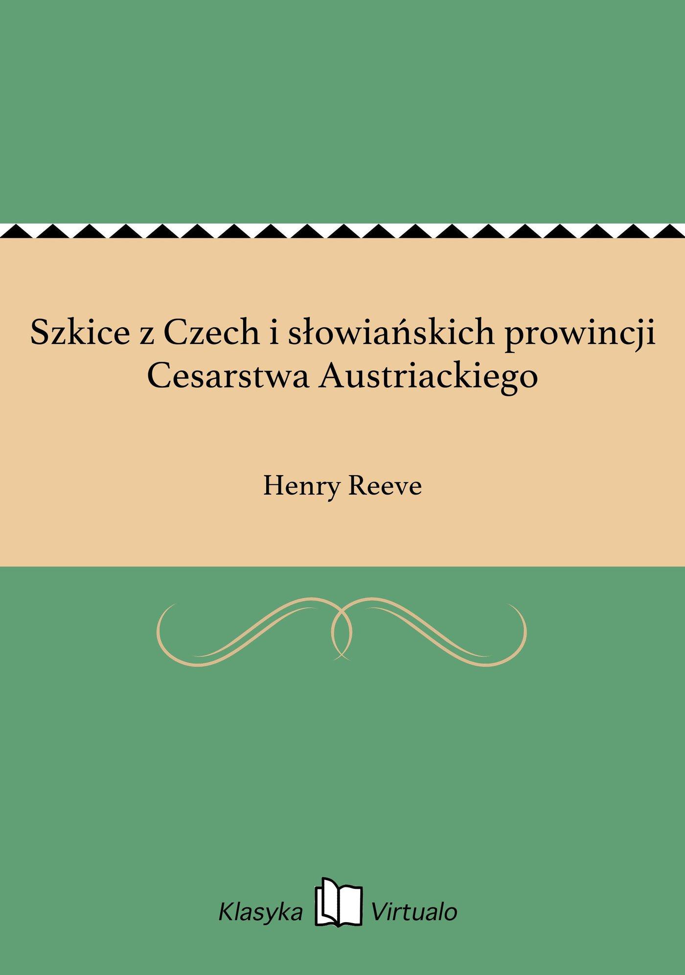 Szkice z Czech i słowiańskich prowincji Cesarstwa Austriackiego - Ebook (Książka EPUB) do pobrania w formacie EPUB