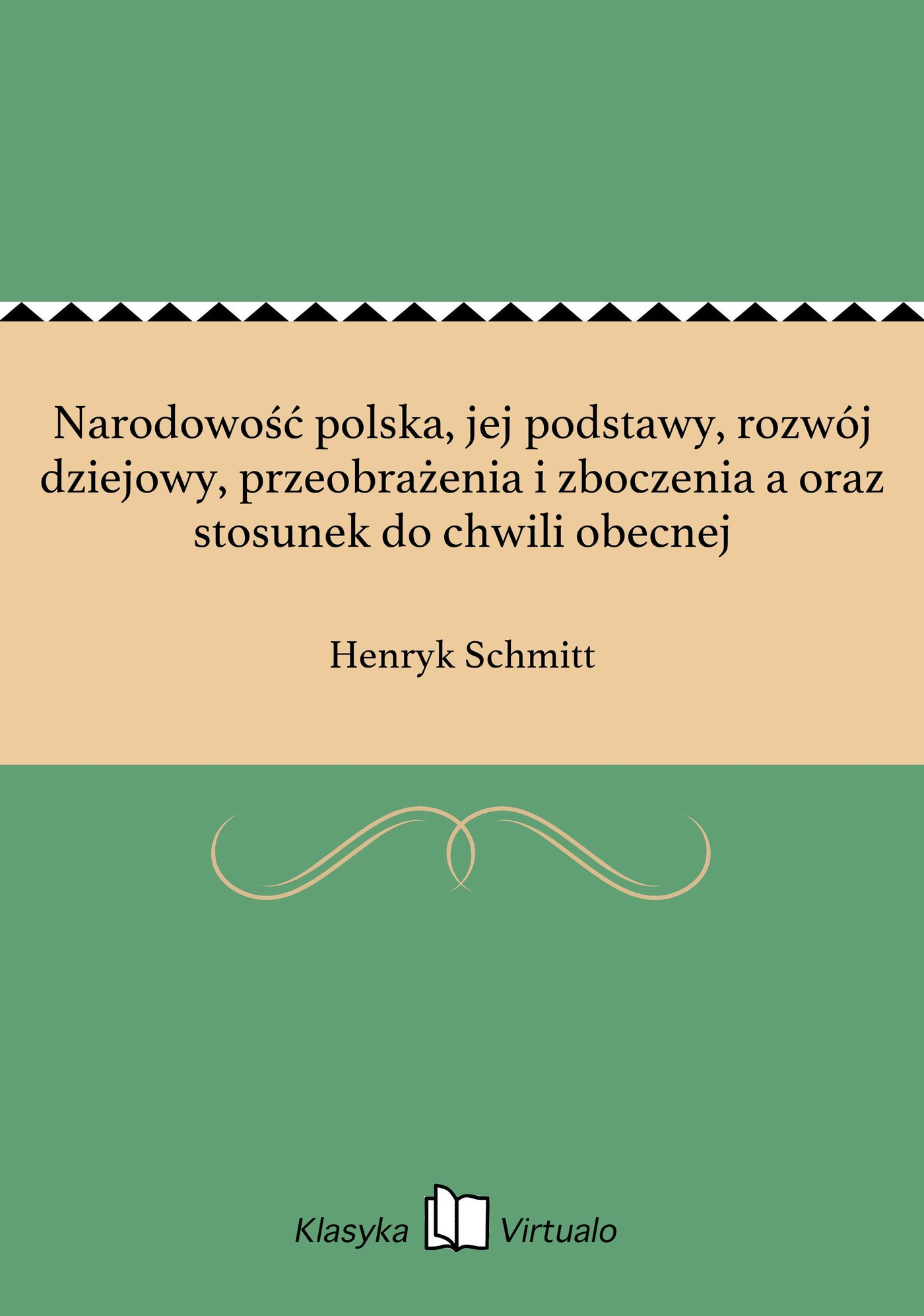 Narodowość polska, jej podstawy, rozwój dziejowy, przeobrażenia i zboczenia a oraz stosunek do chwili obecnej - Ebook (Książka EPUB) do pobrania w formacie EPUB
