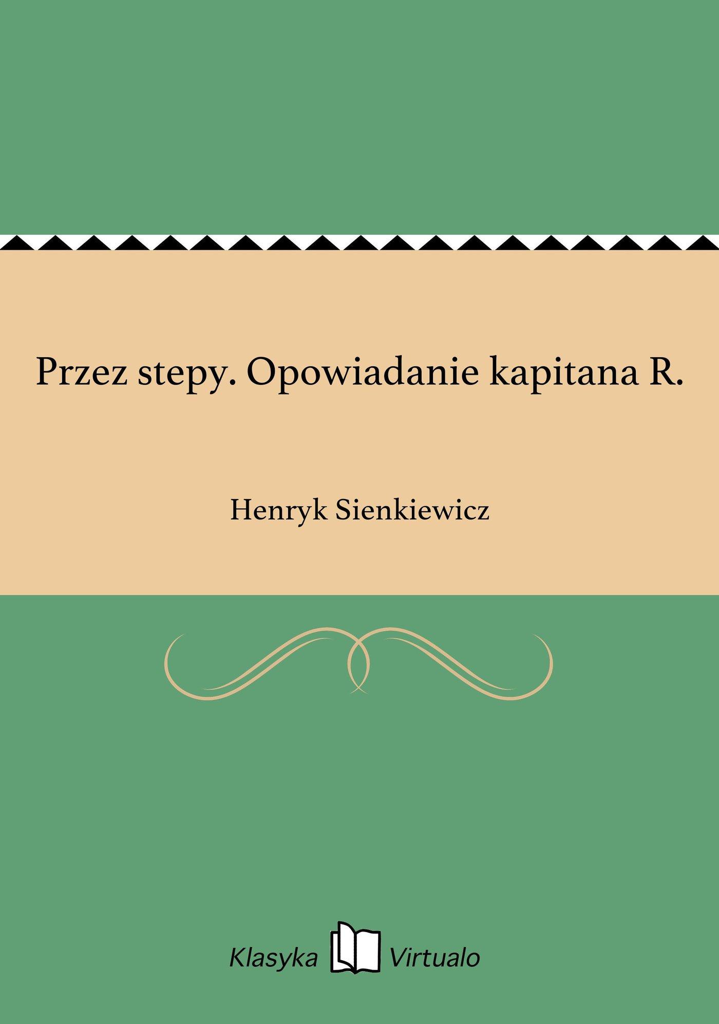 Przez stepy. Opowiadanie kapitana R. - Ebook (Książka EPUB) do pobrania w formacie EPUB