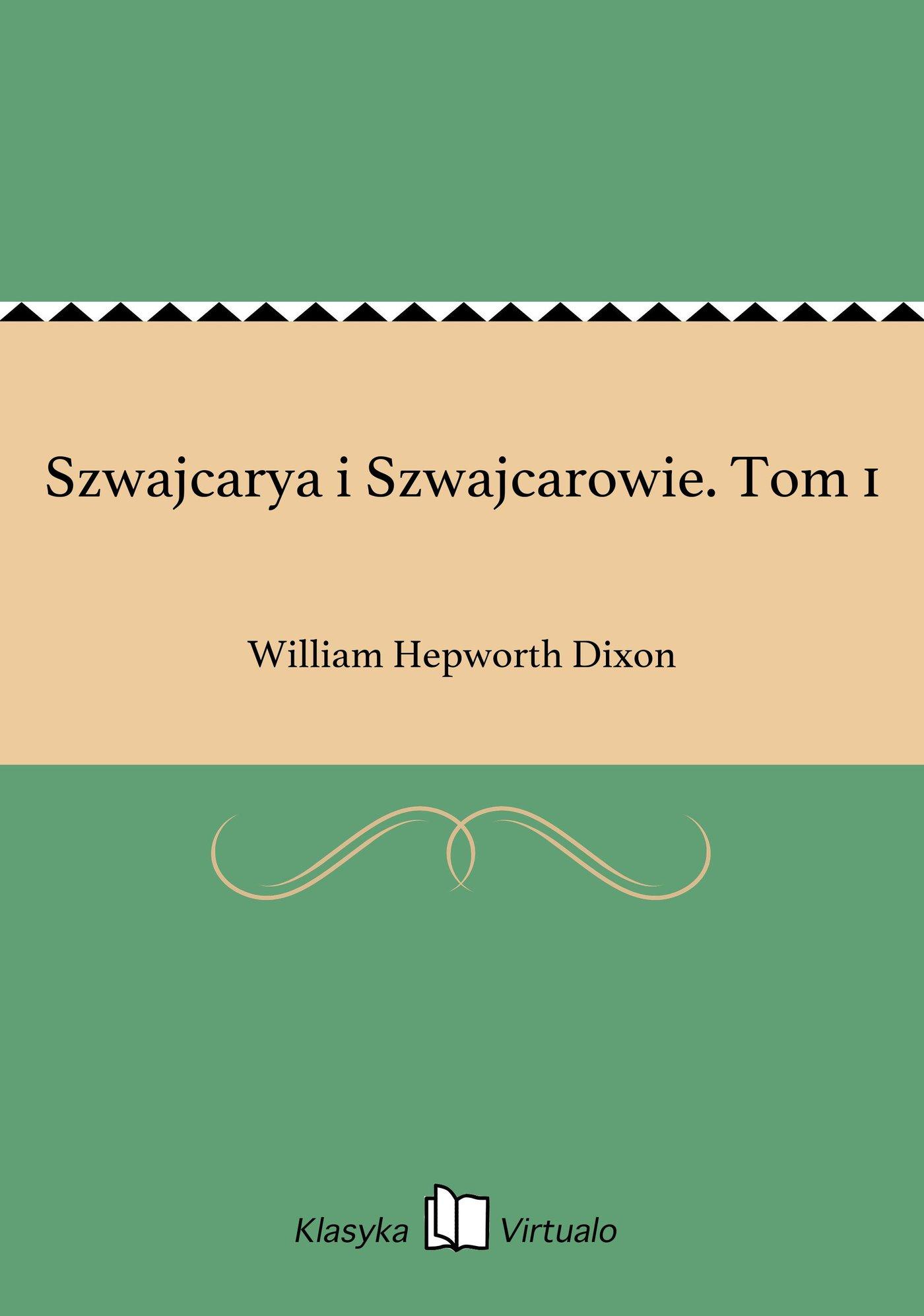 Szwajcarya i Szwajcarowie. Tom 1 - Ebook (Książka EPUB) do pobrania w formacie EPUB