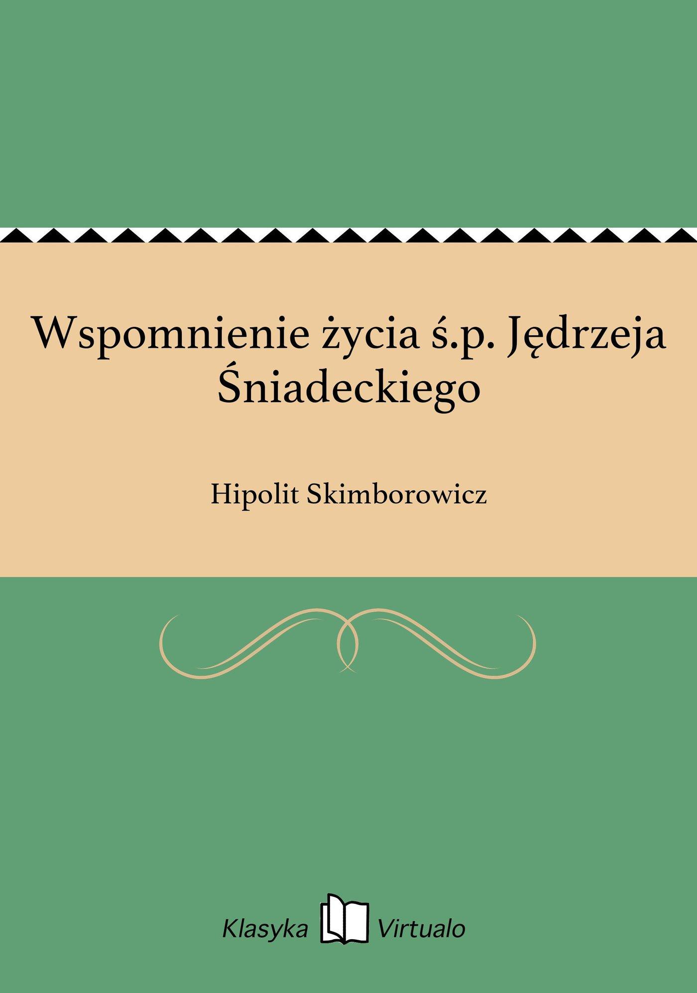 Wspomnienie życia ś.p. Jędrzeja Śniadeckiego - Ebook (Książka EPUB) do pobrania w formacie EPUB
