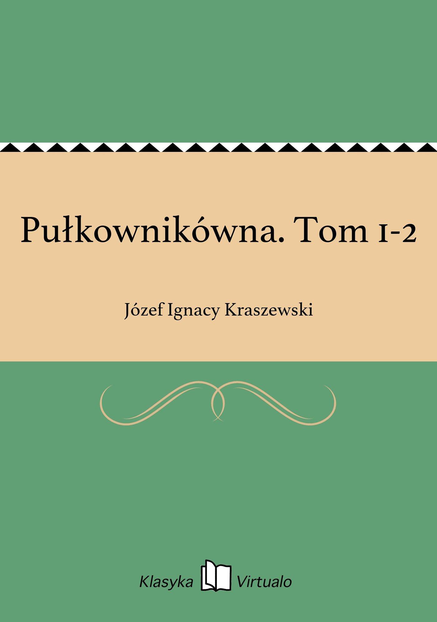 Pułkownikówna. Tom 1-2 - Ebook (Książka EPUB) do pobrania w formacie EPUB