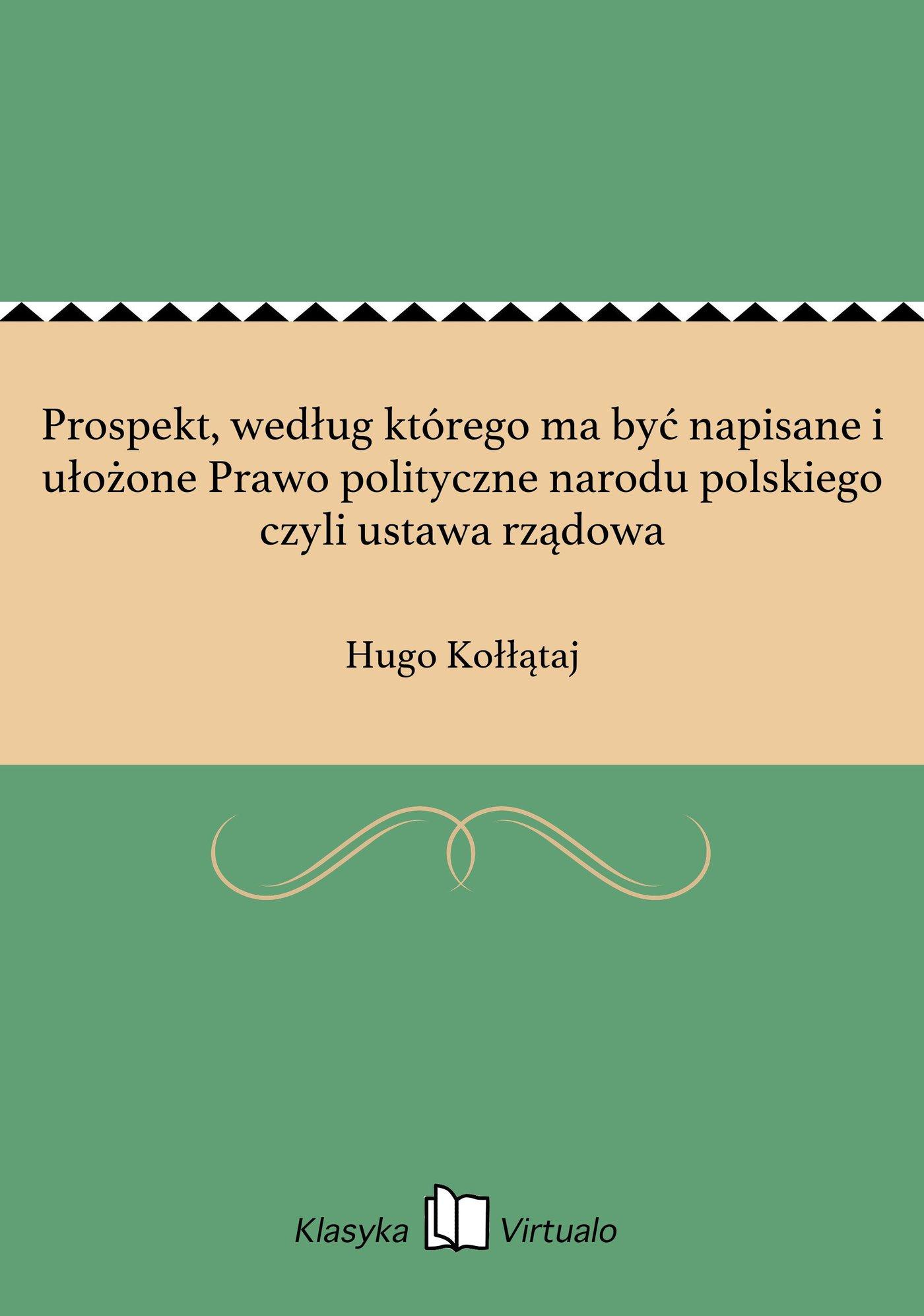 Prospekt, według którego ma być napisane i ułożone Prawo polityczne narodu polskiego czyli ustawa rządowa - Ebook (Książka EPUB) do pobrania w formacie EPUB