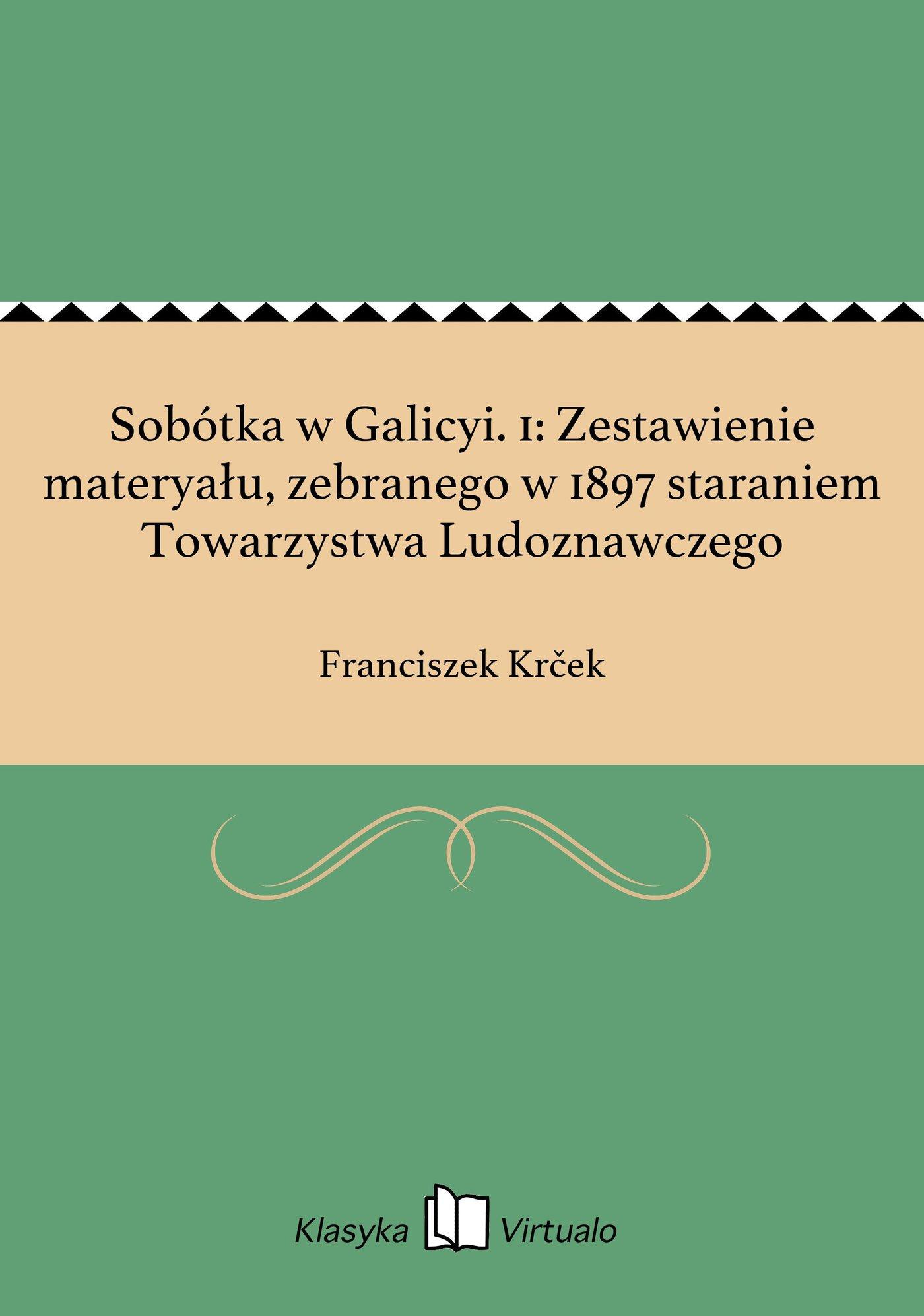 Sobótka w Galicyi. 1: Zestawienie materyału, zebranego w 1897 staraniem Towarzystwa Ludoznawczego - Ebook (Książka EPUB) do pobrania w formacie EPUB