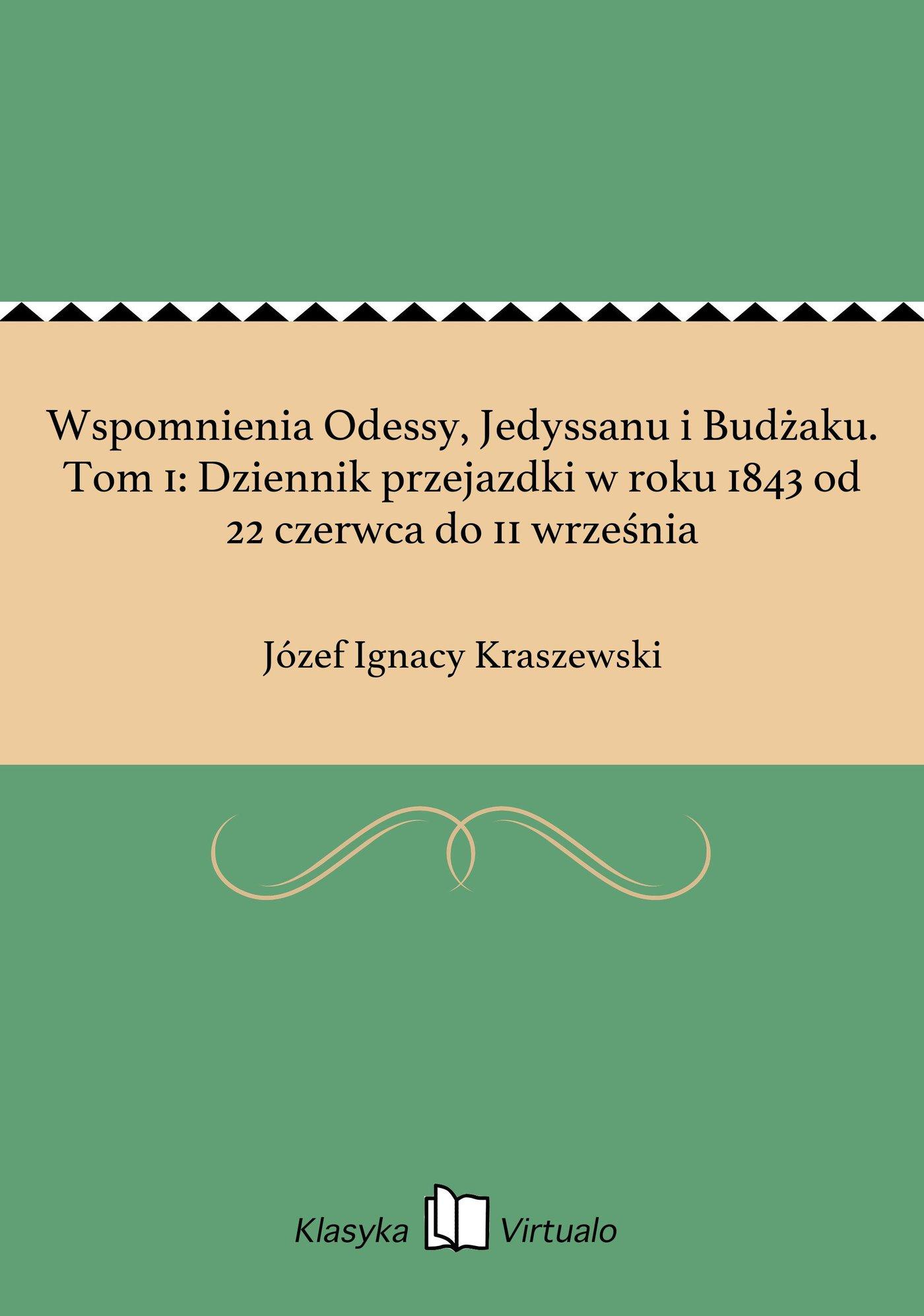 Wspomnienia Odessy, Jedyssanu i Budżaku. Tom 1: Dziennik przejazdki w roku 1843 od 22 czerwca do 11 września - Ebook (Książka EPUB) do pobrania w formacie EPUB