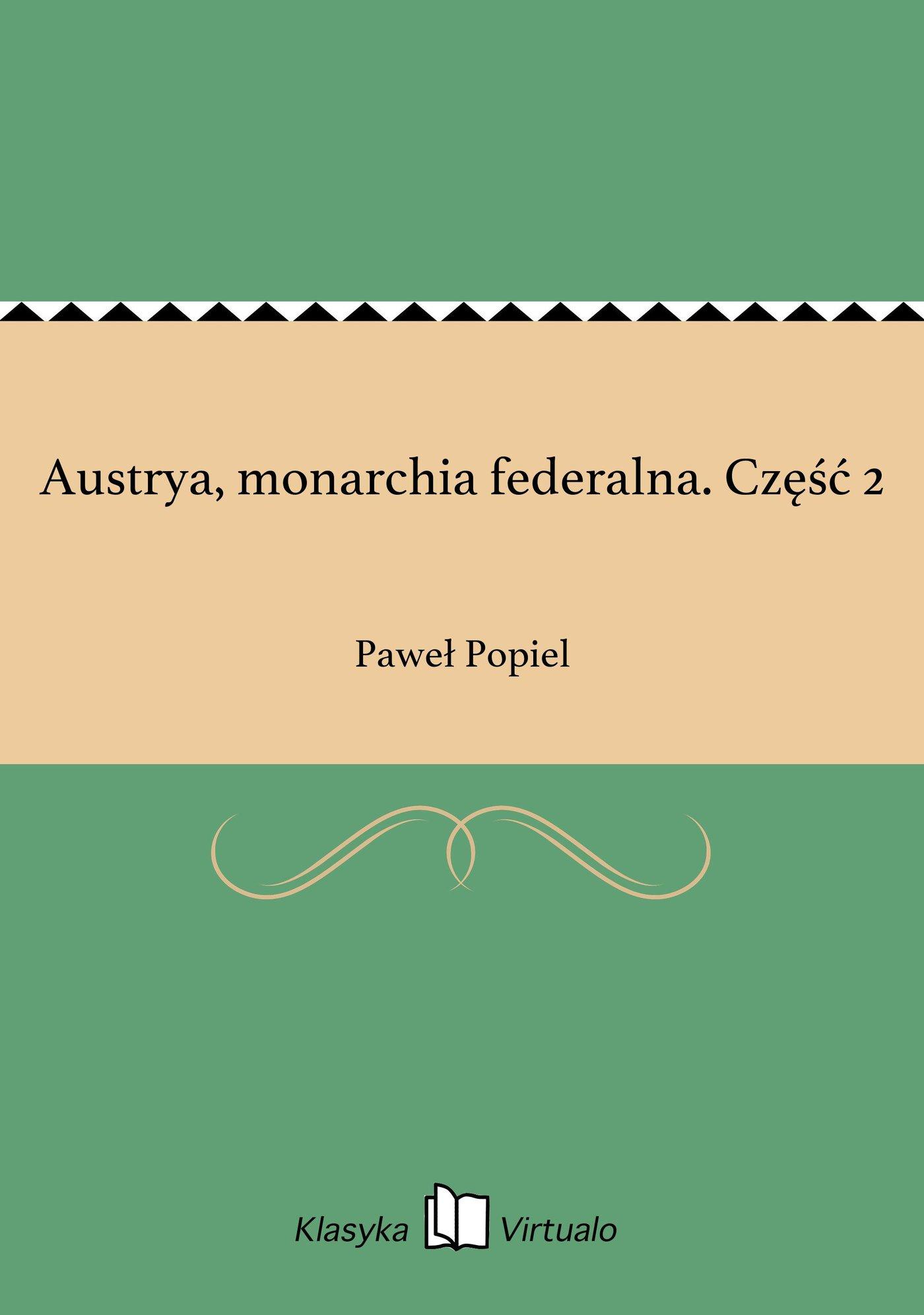 Austrya, monarchia federalna. Część 2 - Ebook (Książka EPUB) do pobrania w formacie EPUB