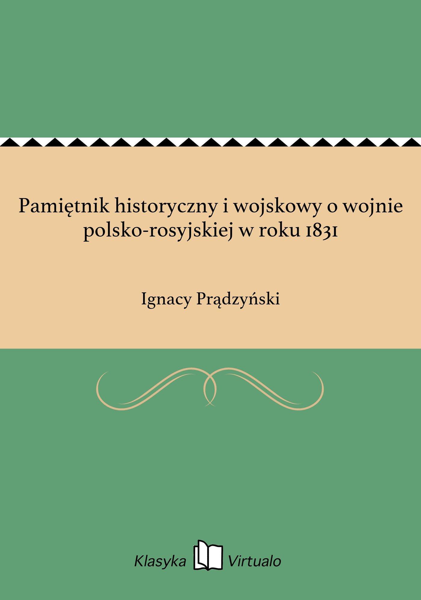 Pamiętnik historyczny i wojskowy o wojnie polsko-rosyjskiej w roku 1831 - Ebook (Książka EPUB) do pobrania w formacie EPUB