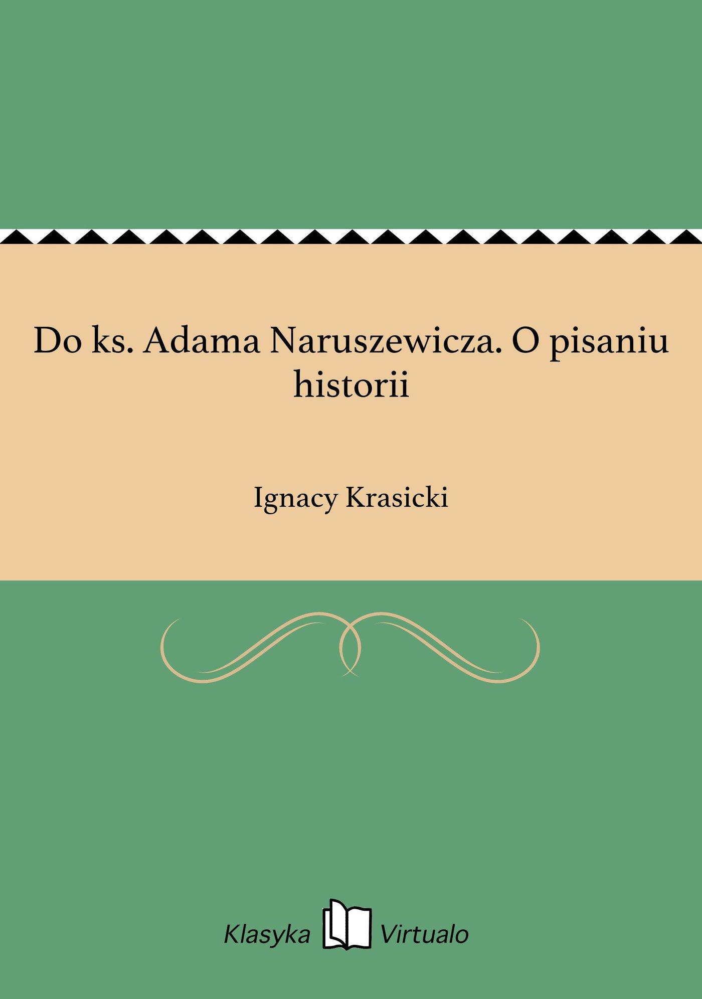 Do ks. Adama Naruszewicza. O pisaniu historii - Ebook (Książka EPUB) do pobrania w formacie EPUB