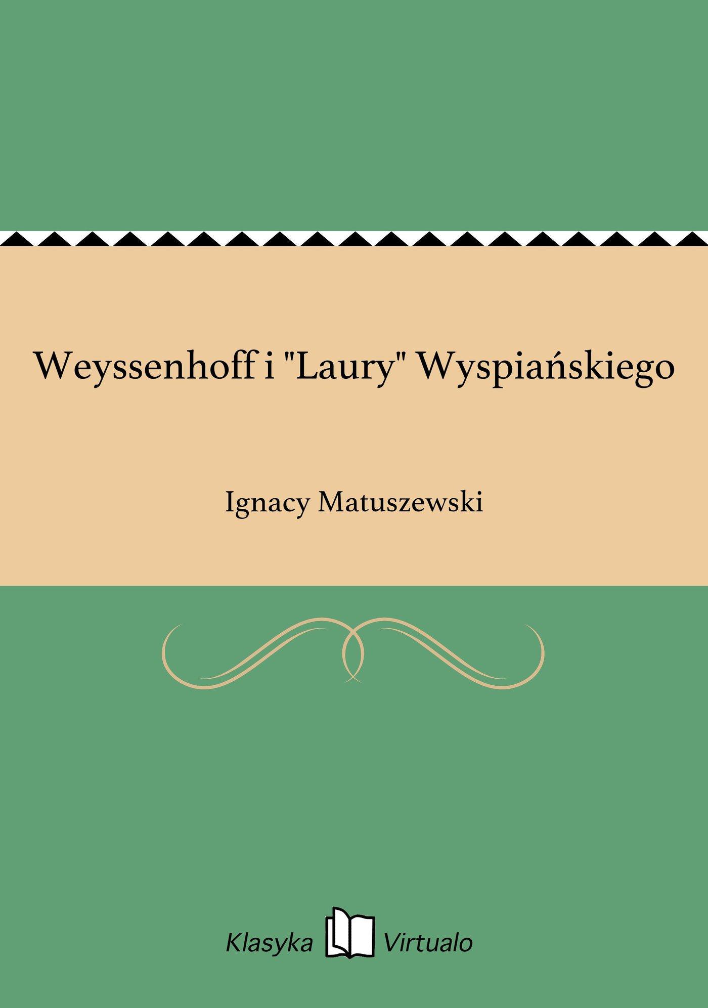 """Weyssenhoff i """"Laury"""" Wyspiańskiego - Ebook (Książka EPUB) do pobrania w formacie EPUB"""