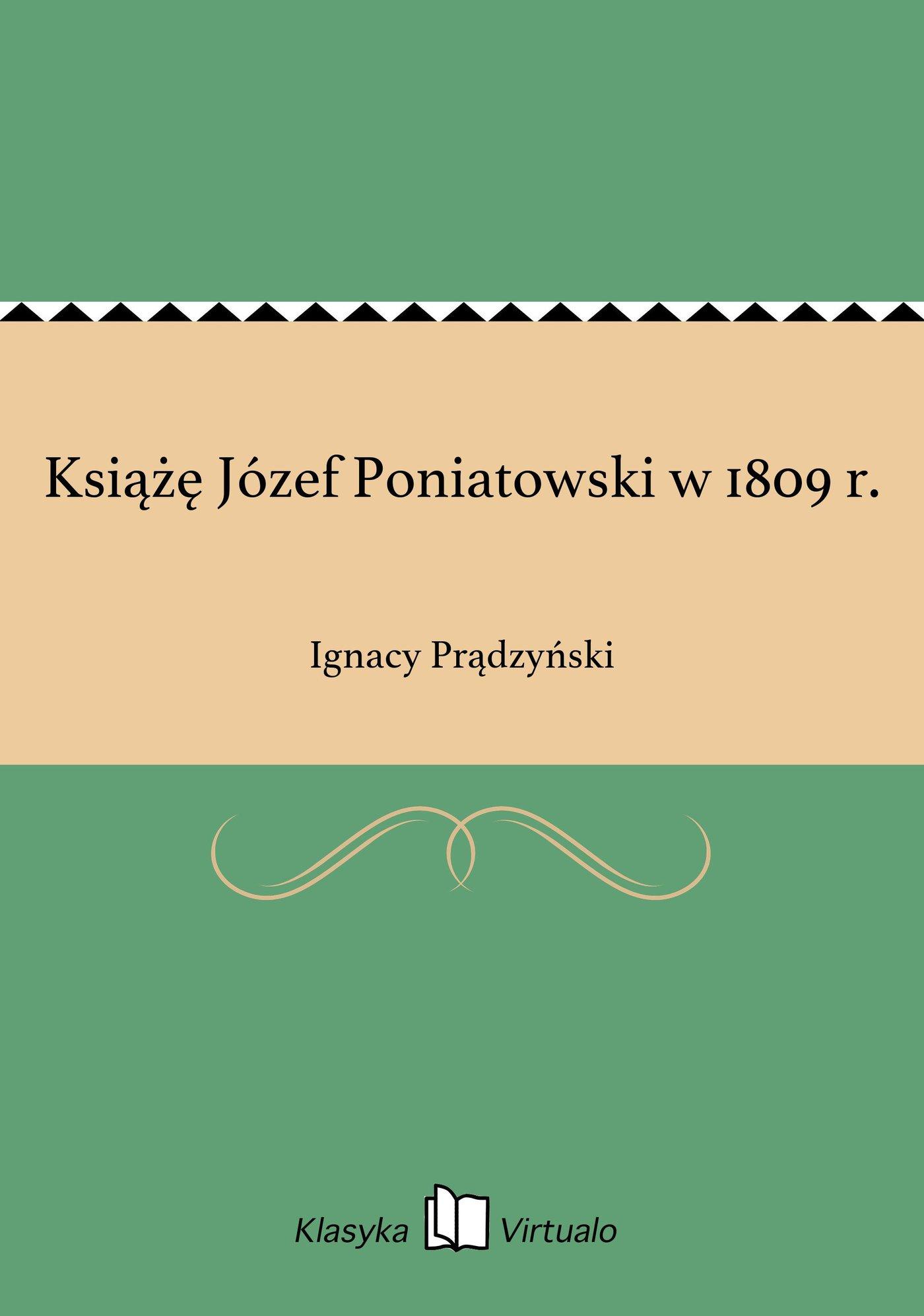 Książę Józef Poniatowski w 1809 r. - Ebook (Książka EPUB) do pobrania w formacie EPUB