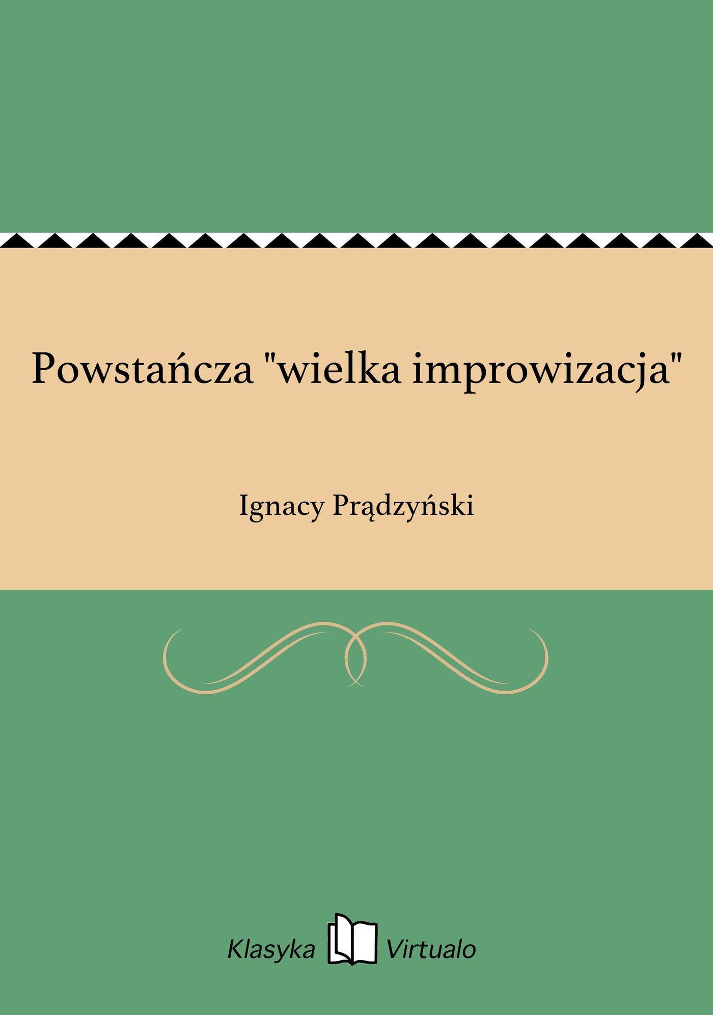 """Powstańcza """"wielka improwizacja"""" - Ebook (Książka EPUB) do pobrania w formacie EPUB"""