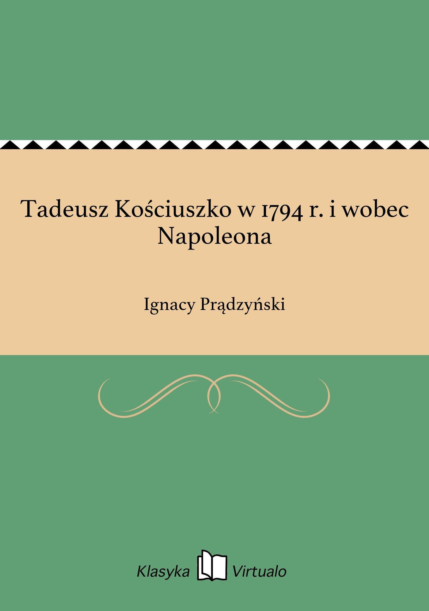 Tadeusz Kościuszko w 1794 r. i wobec Napoleona - Ebook (Książka EPUB) do pobrania w formacie EPUB