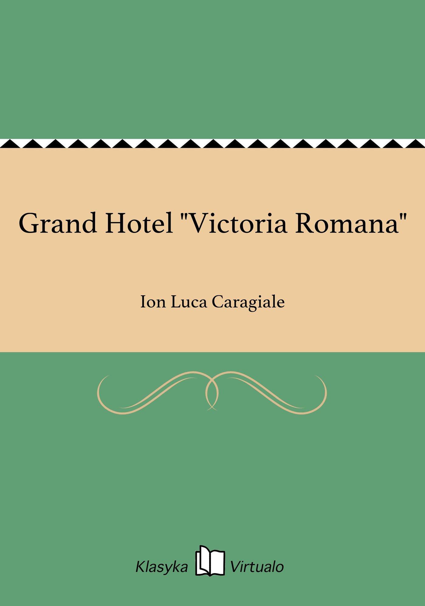 "Grand Hotel ""Victoria Romana"" - Ebook (Książka EPUB) do pobrania w formacie EPUB"