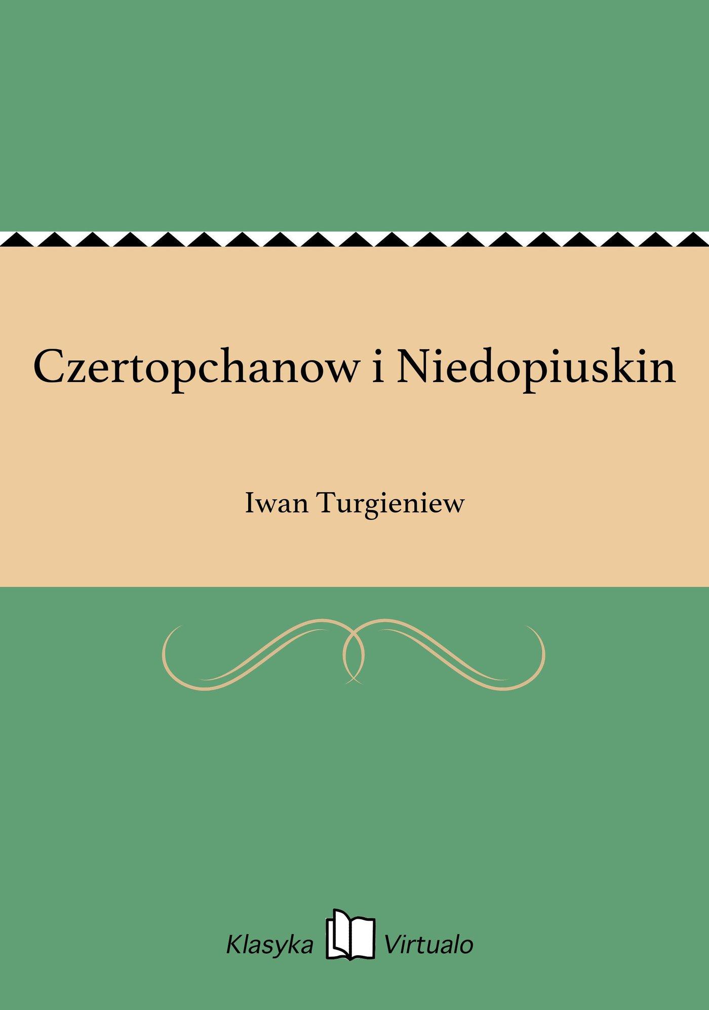 Czertopchanow i Niedopiuskin - Ebook (Książka EPUB) do pobrania w formacie EPUB