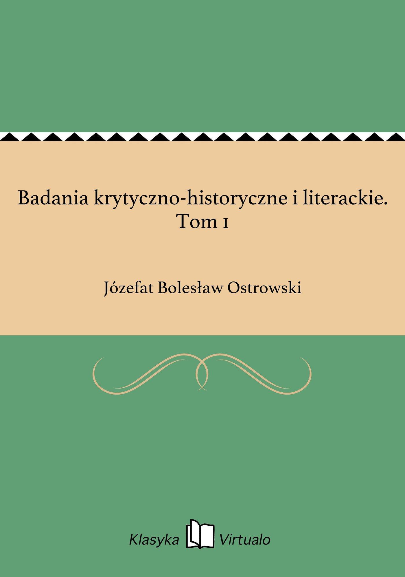 Badania krytyczno-historyczne i literackie. Tom 1 - Ebook (Książka EPUB) do pobrania w formacie EPUB