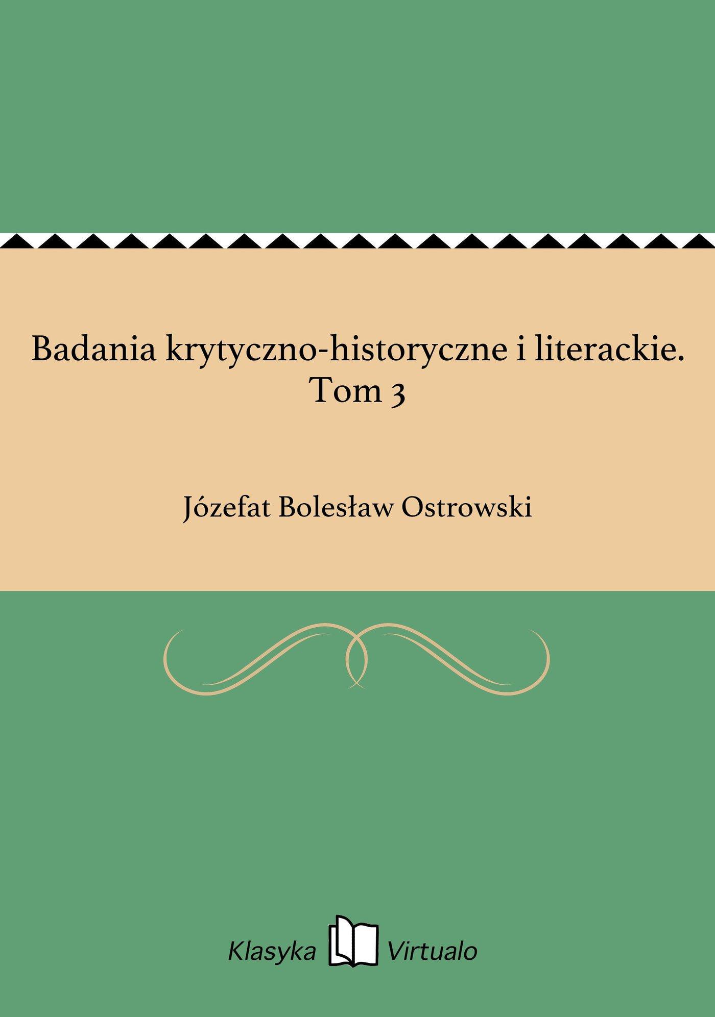 Badania krytyczno-historyczne i literackie. Tom 3 - Ebook (Książka EPUB) do pobrania w formacie EPUB
