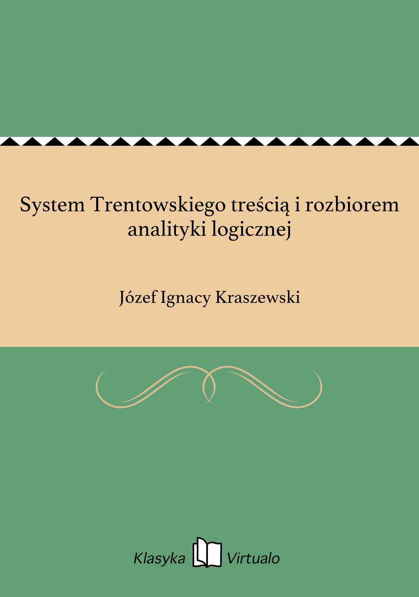 System Trentowskiego treścią i rozbiorem analityki logicznej - Ebook (Książka EPUB) do pobrania w formacie EPUB
