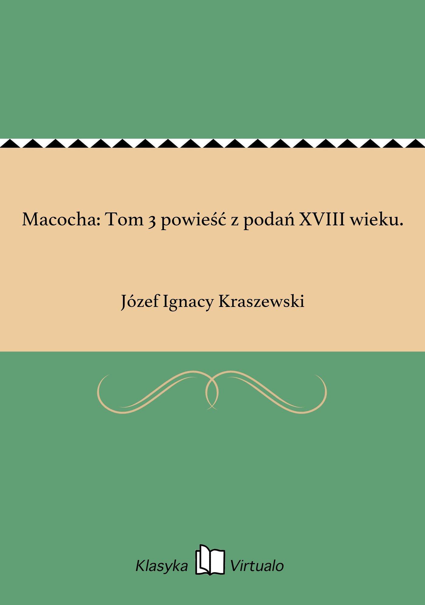 Macocha: Tom 3 powieść z podań XVIII wieku. - Ebook (Książka EPUB) do pobrania w formacie EPUB